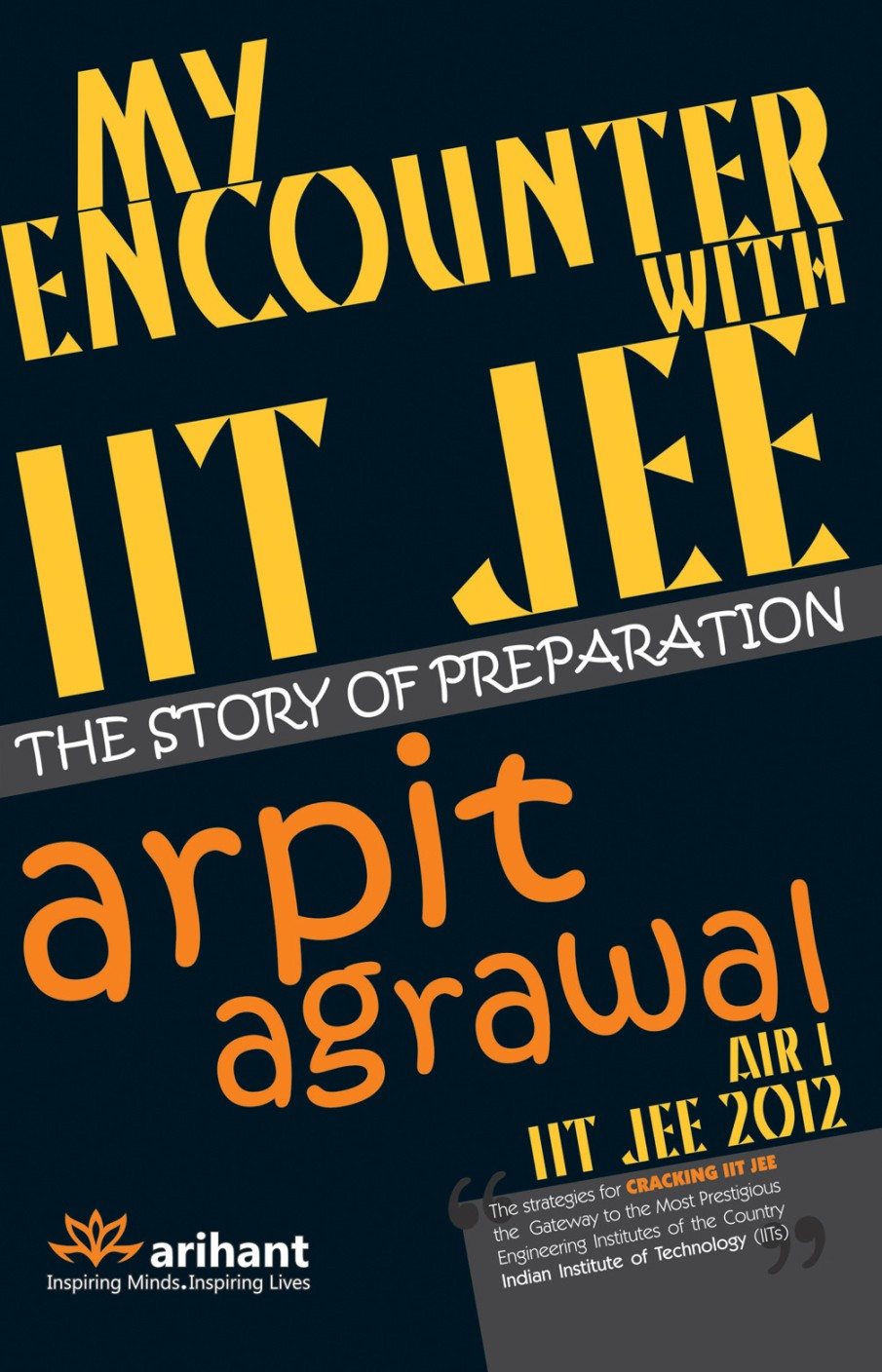 My Encounter With IIT JEE: The Story Of Preparation (2012