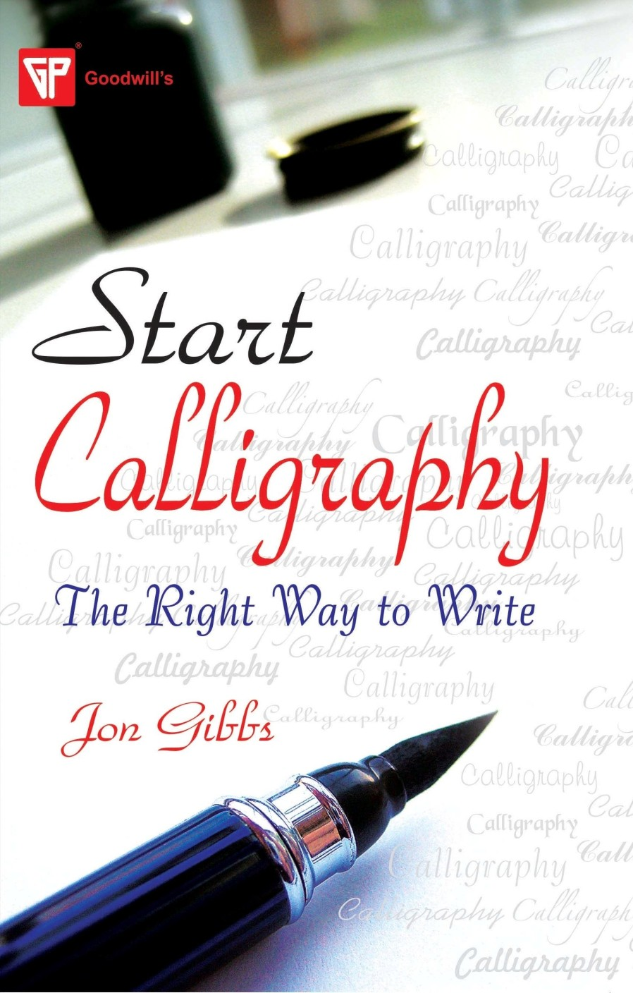 Start Calligraphy The Right Way To Write 1st Edition