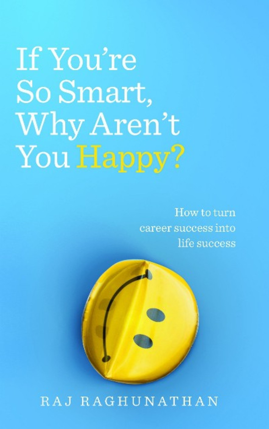 Aren T Infographics Just The: If You're So Smart Why Aren't You Happy