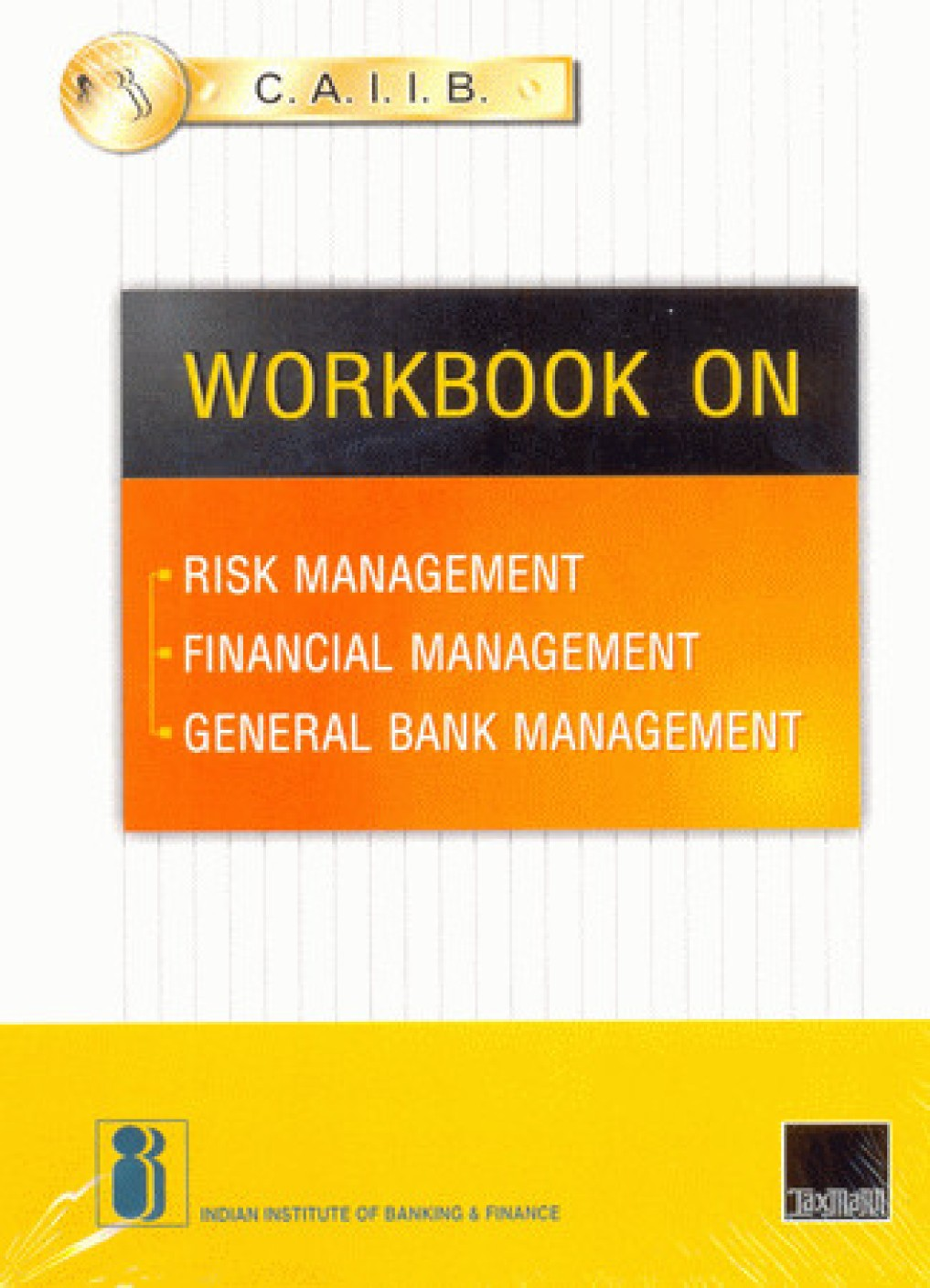 Workbooks jaiib workbook : C.A.I.I.B. Workbook on Risk Management, Financial Management ...