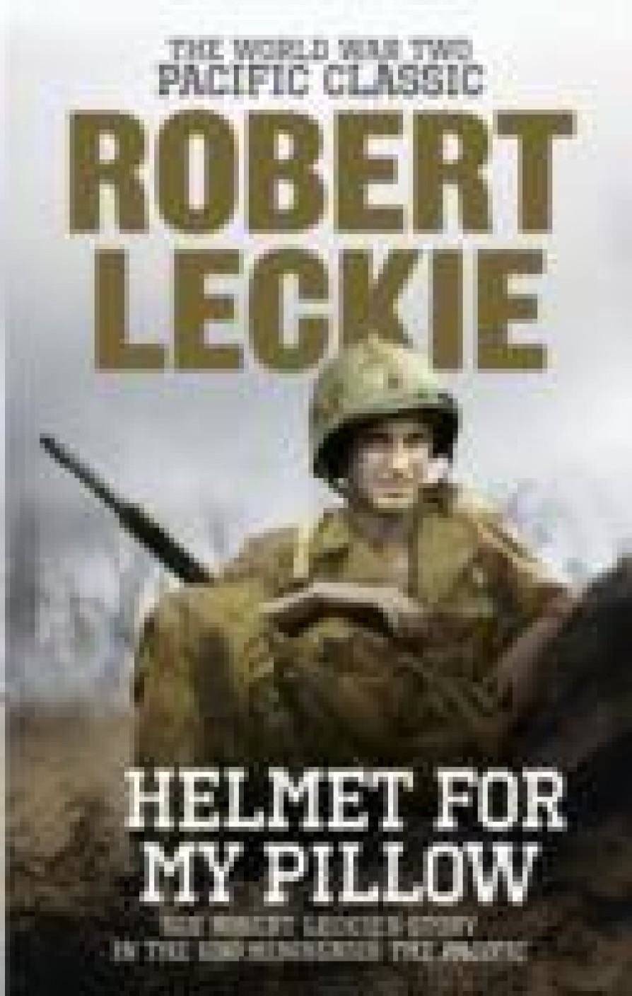 war helmet for my pillow Helmet for my pillow: from parris island to the pacific, by robert leckie in this riveting autobiography , world war ii veteran and us marine robert leckie chronicles his wartime experiences—from basic training at parris island, sc to his deployment and service with the 1st marine division on the war's pacific front.