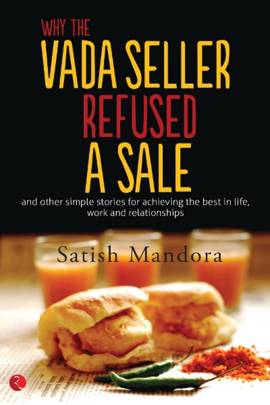 why the vada seller refused a sale and other simple stories for achieving the best in life work. Black Bedroom Furniture Sets. Home Design Ideas
