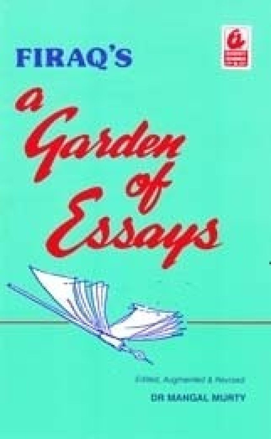 garden essays firaq gorakhpuri Firaq gorakhpuri (see also  khurram nagar garden, pant nagar, lucknow226022  'dard-e-dil likhoon kabtak' is a collection of essays, memoirs, poetry, and .