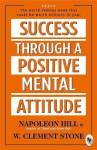 Success Through A Positive Mental Attitude - The World-Famous Book That Could Be Worth Millions to You !
