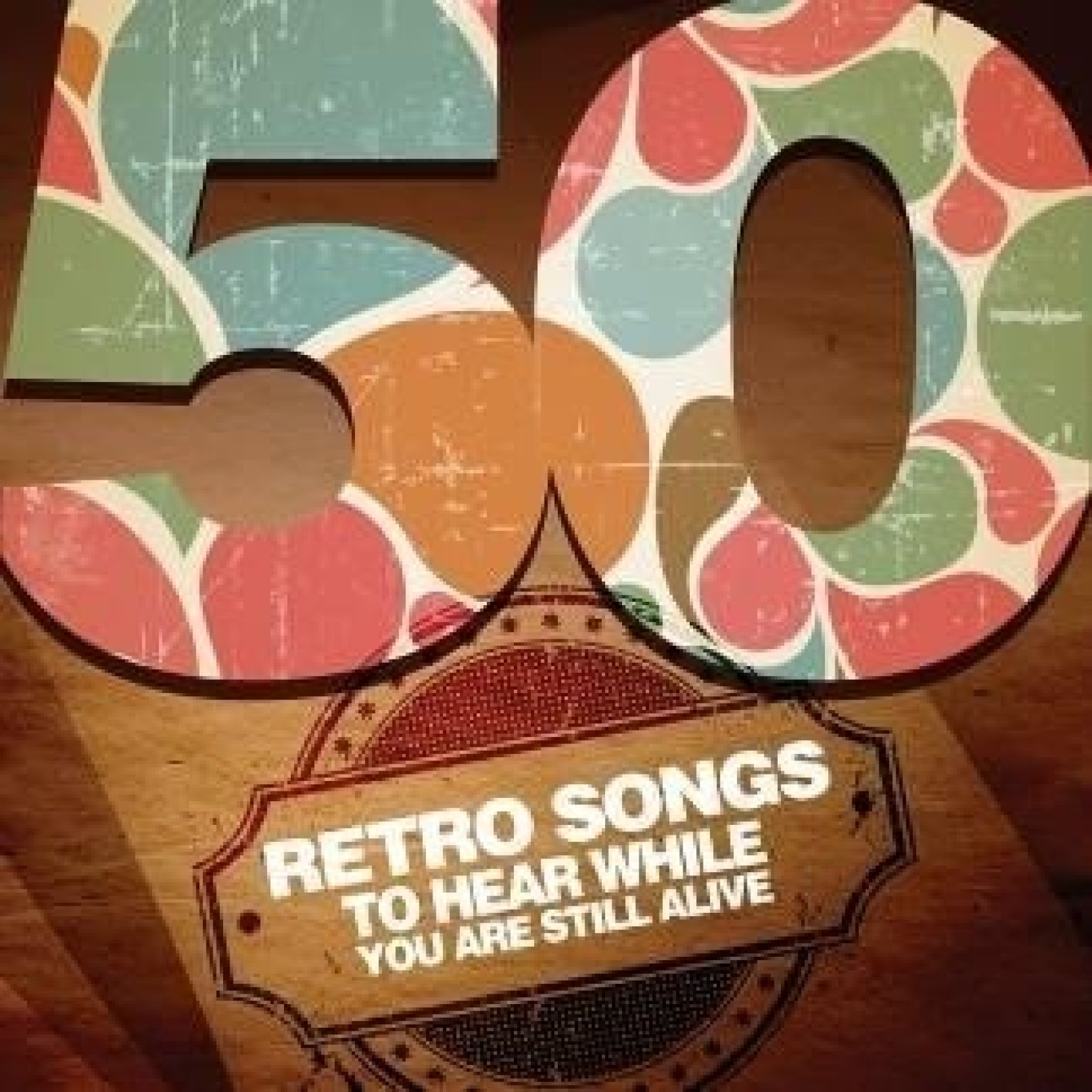 50 Retro Songs To Hear While You Are Still Alive Music Audio CD