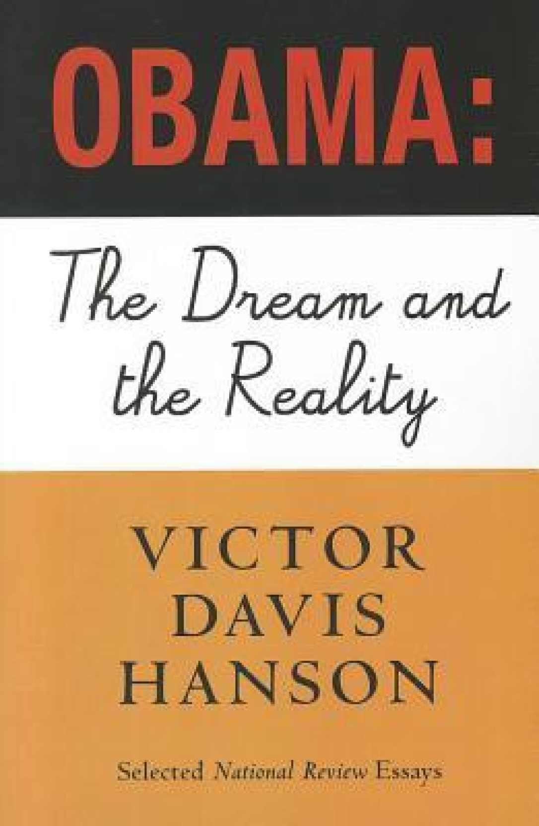 Obama: The Dream and the Reality: Selected National Review Essays,  2008-2010. Home