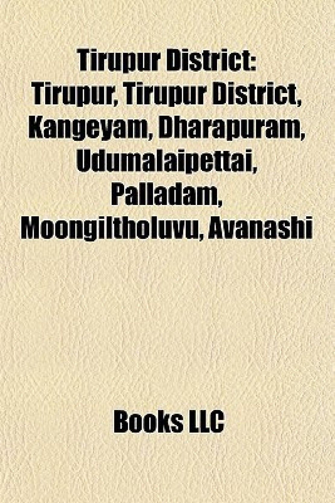 Tirupur District: Tirupur, Tirupur District, Kangeyam, Dharapuram