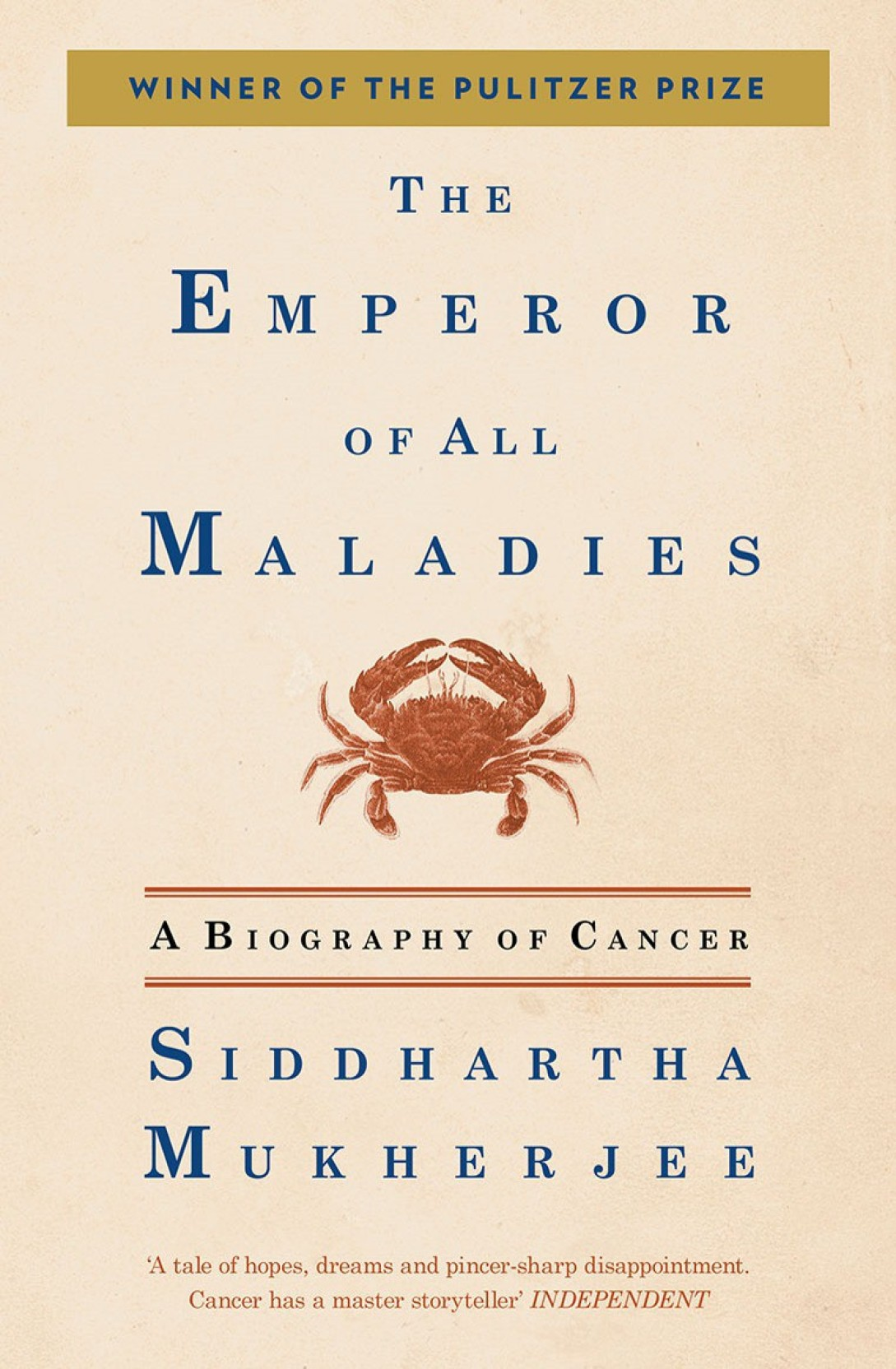 The Emperor Of Maladies : A Biography Of Cancer Add To Cart