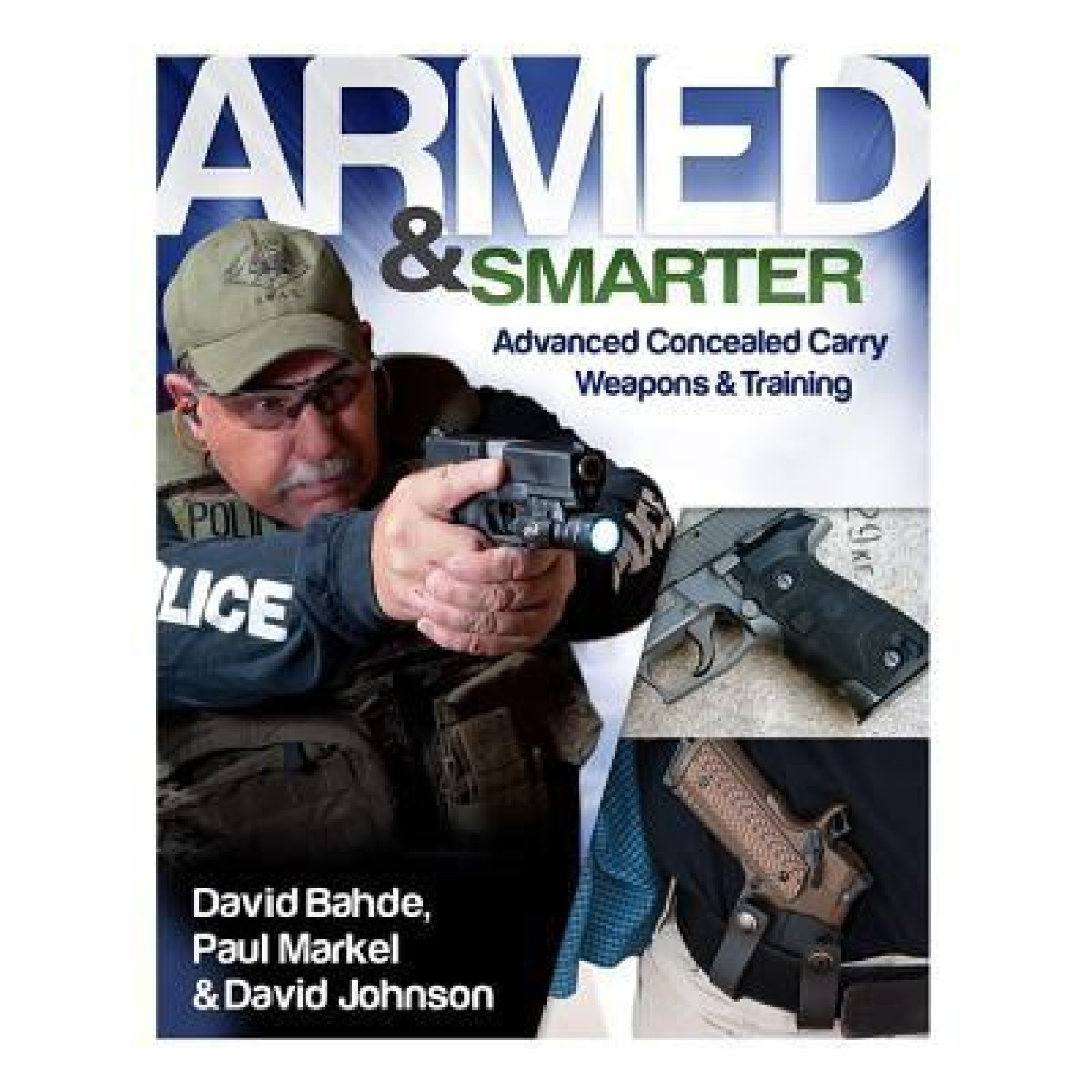 Armed and Smarter: Advanced Concealed Carry Weapons & Training (English,  Paperback, David Johnson, Dave Bahde, Paul Markel)