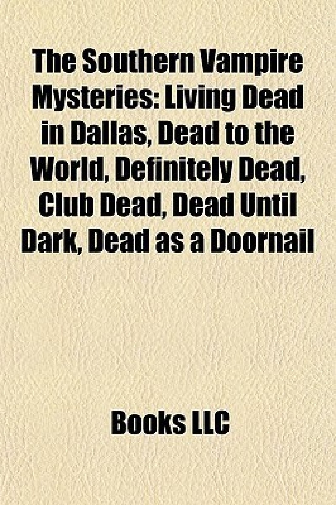 The Southern Vampire Mysteries: Living Dead in Dallas, Dead to the ...