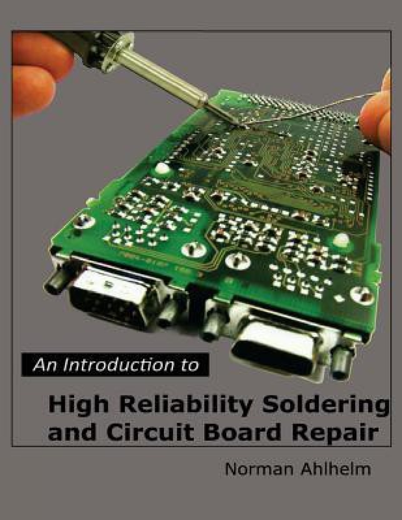 An Introduction To High Reliability Soldering And Circuit Board Repair Share