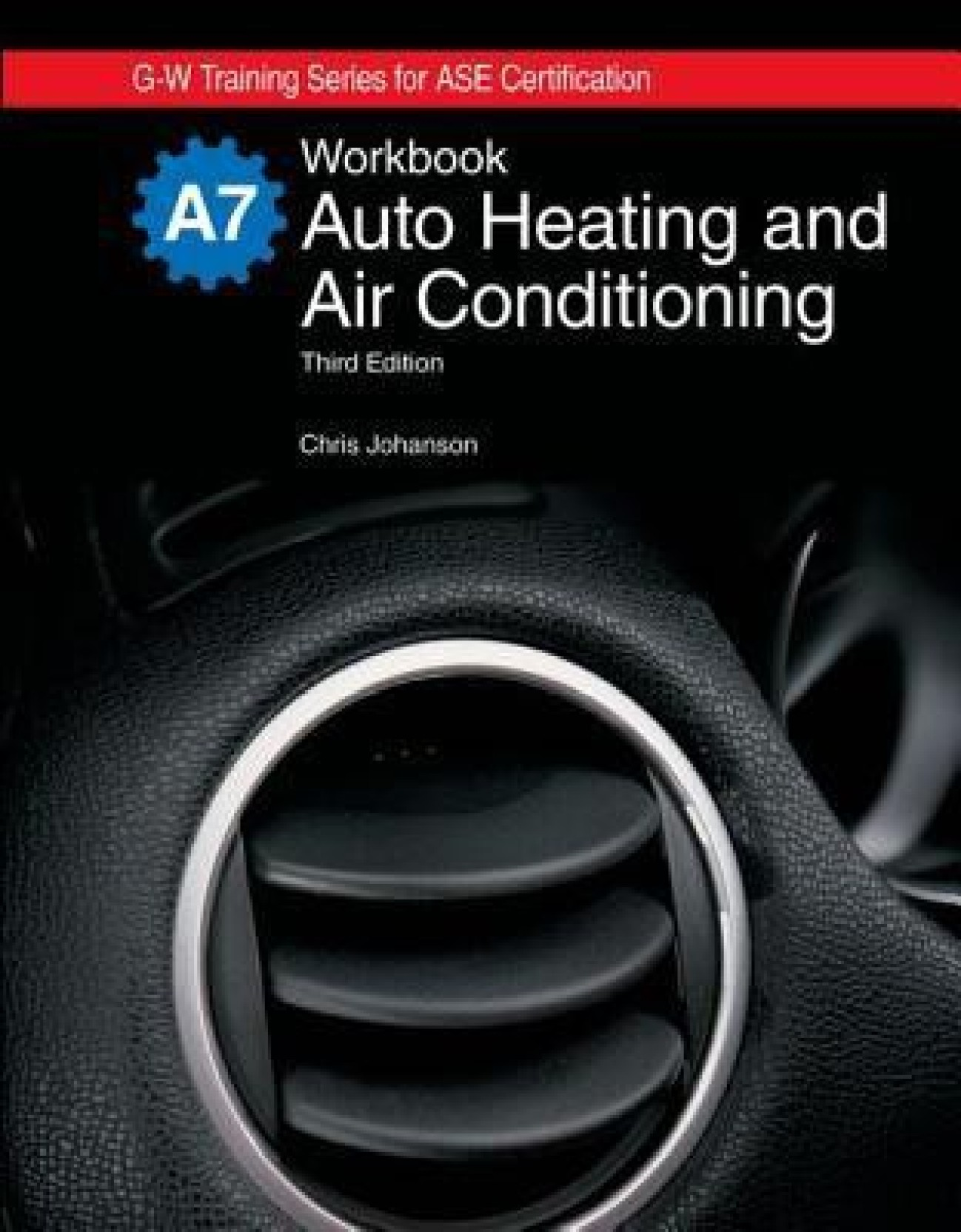 Auto Heating And Air Conditioning Workbook G W Training Series For