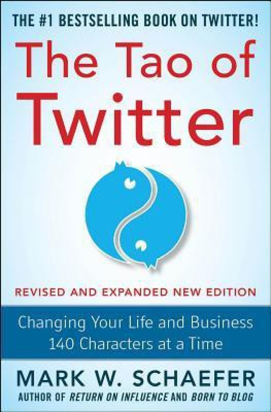 the tao of twitter changing your life and business 140 characters at a time schaefer mark