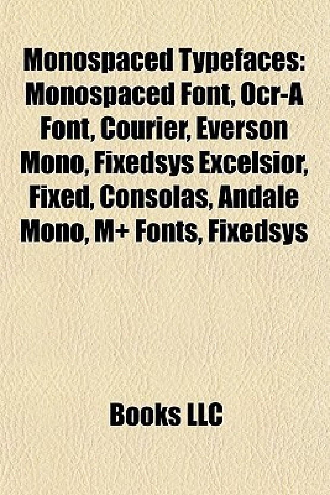 Monospaced Typefaces: Monospaced Font, OCR-A Font, Courier