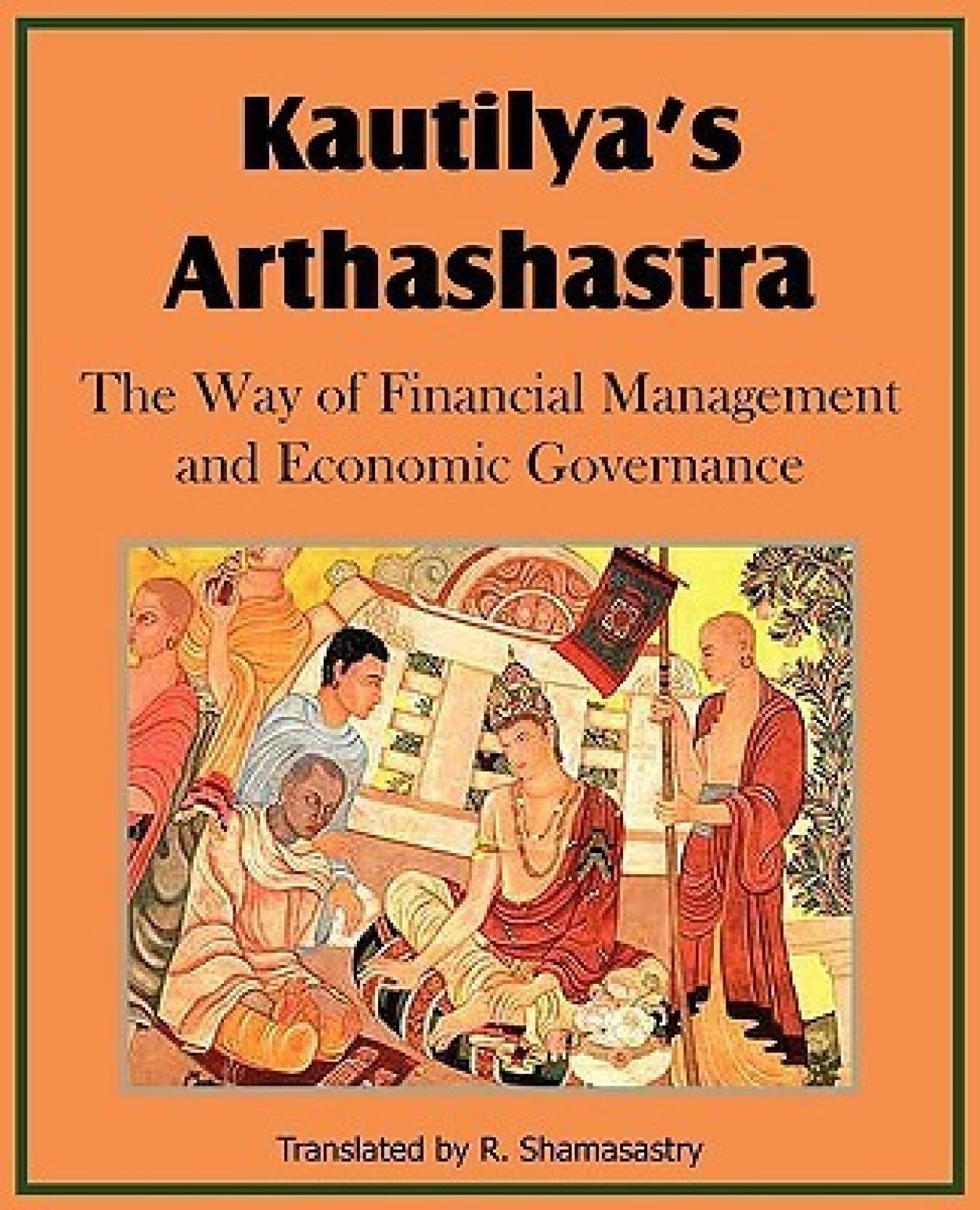 kautilya s arthasastra statecraft Arthashastra and its relevance in modern warfare and counterinsurgency/counterterrorism philosophy and that of statecraft kautilya arthasastra.