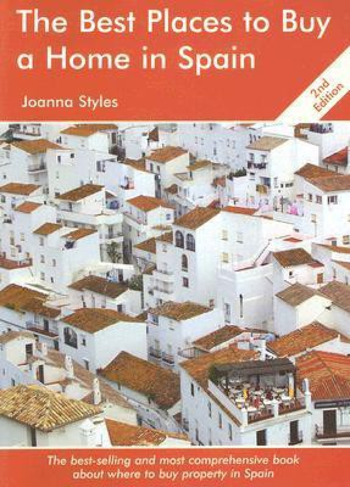 The Best Places to Buy a Home in Spain, Second Edition: A