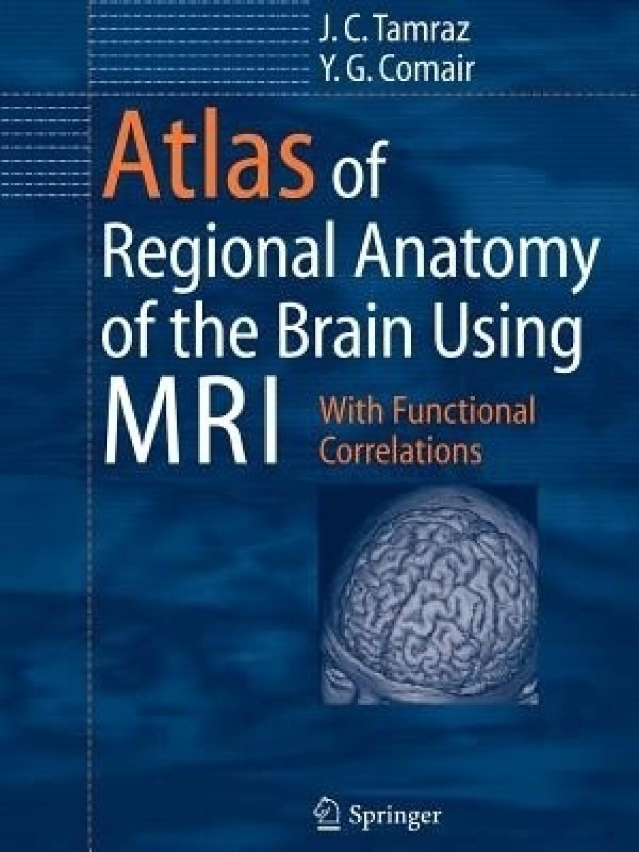 Atlas Of Regional Anatomy Of The Brain Using Mri Buy Atlas Of