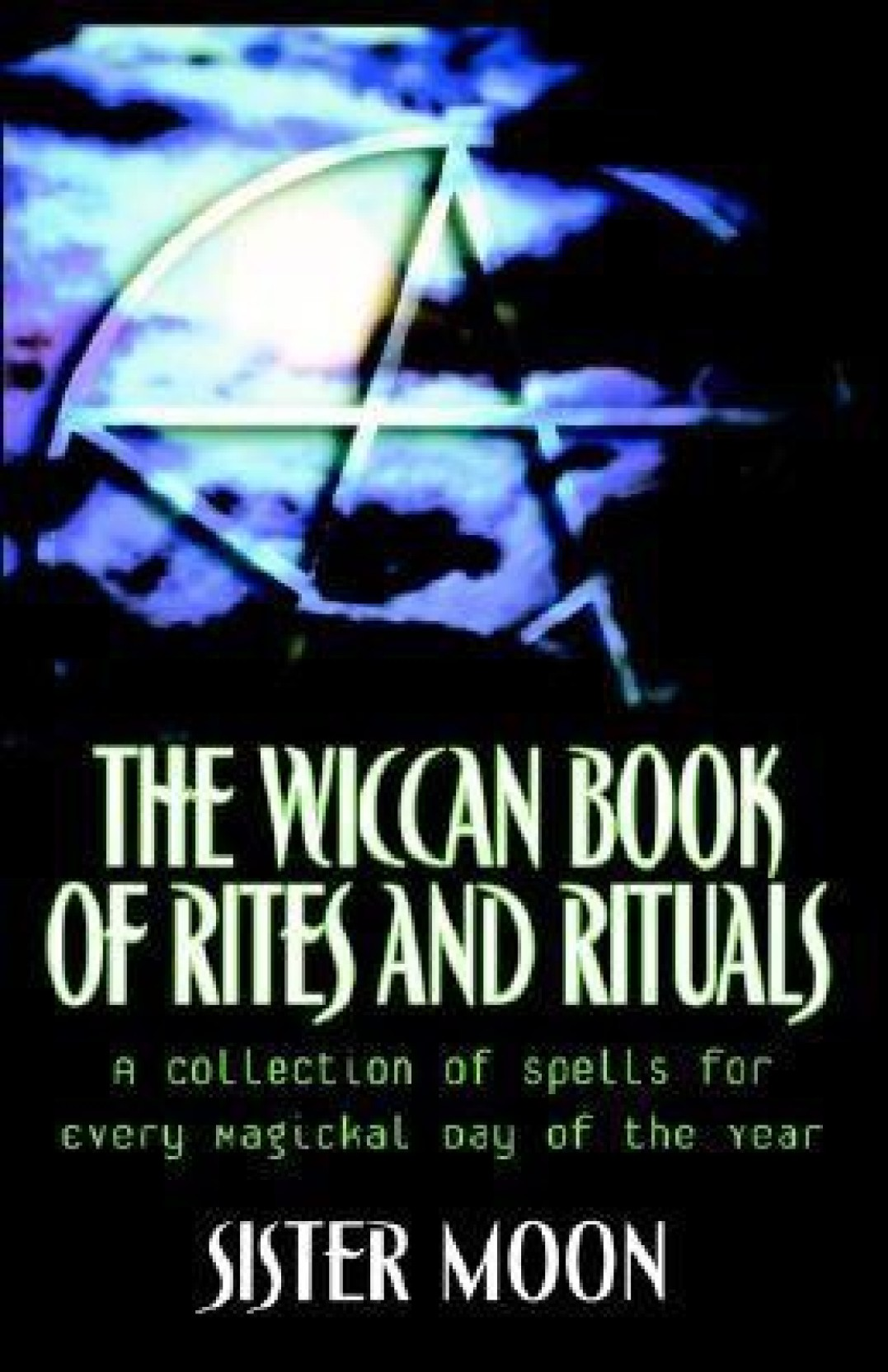 The Wiccan Book of Rites and Rituals: A Collection of Spells