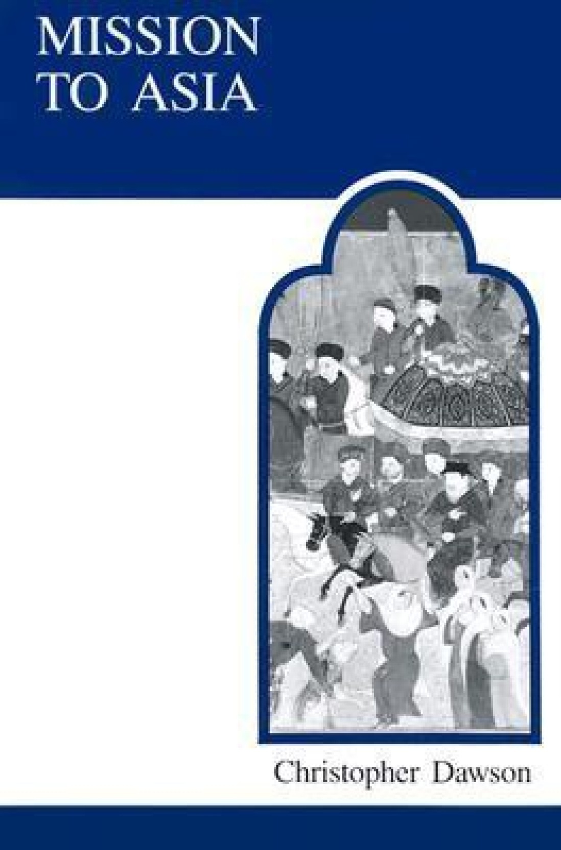 Mission to Asia (MART: The Medieval Academy Reprints for Teaching). ADD TO  CART