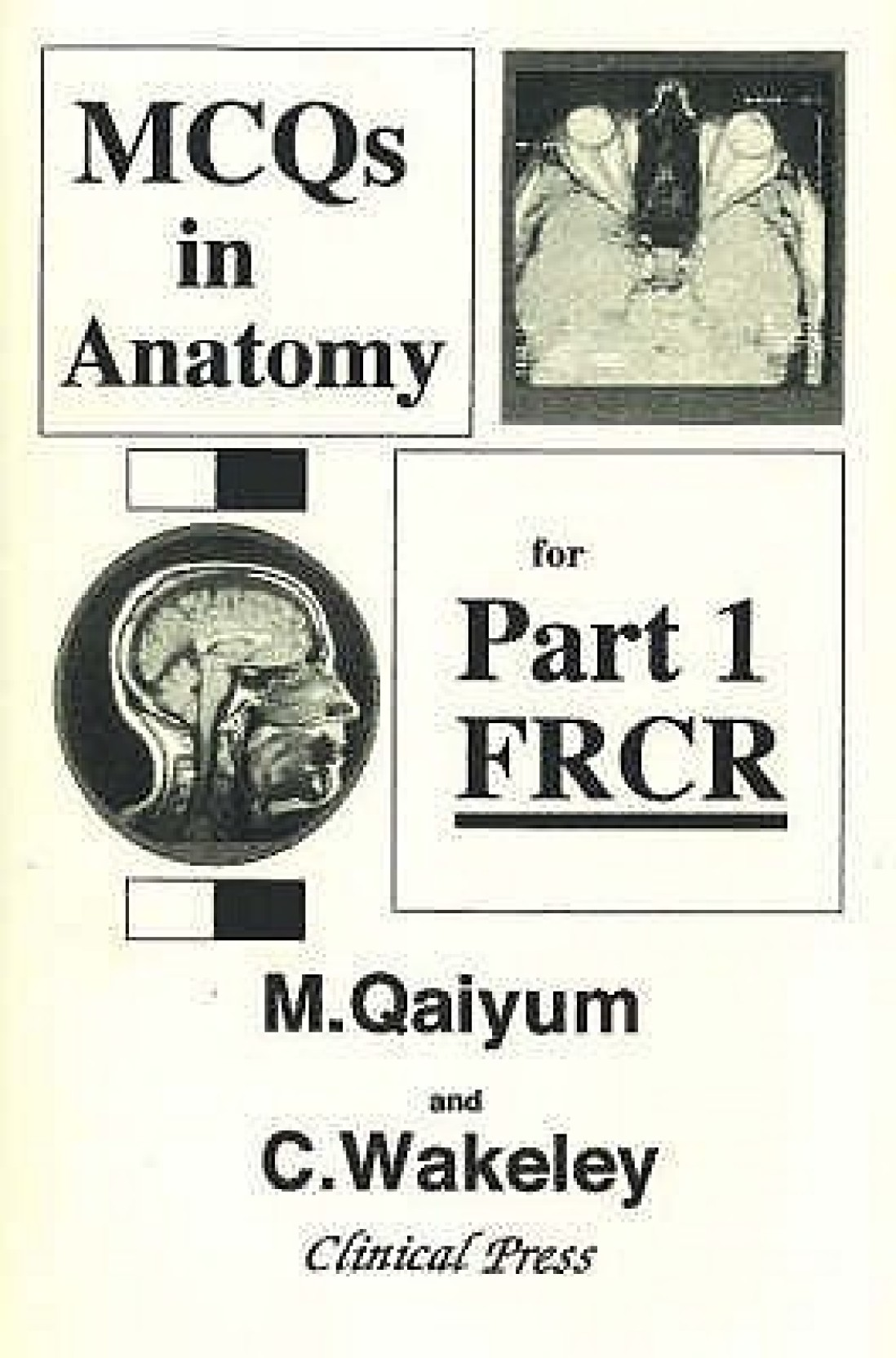 MCQs in Anatomy for Part 1 FRCR: Multiple Choice Questions in ...