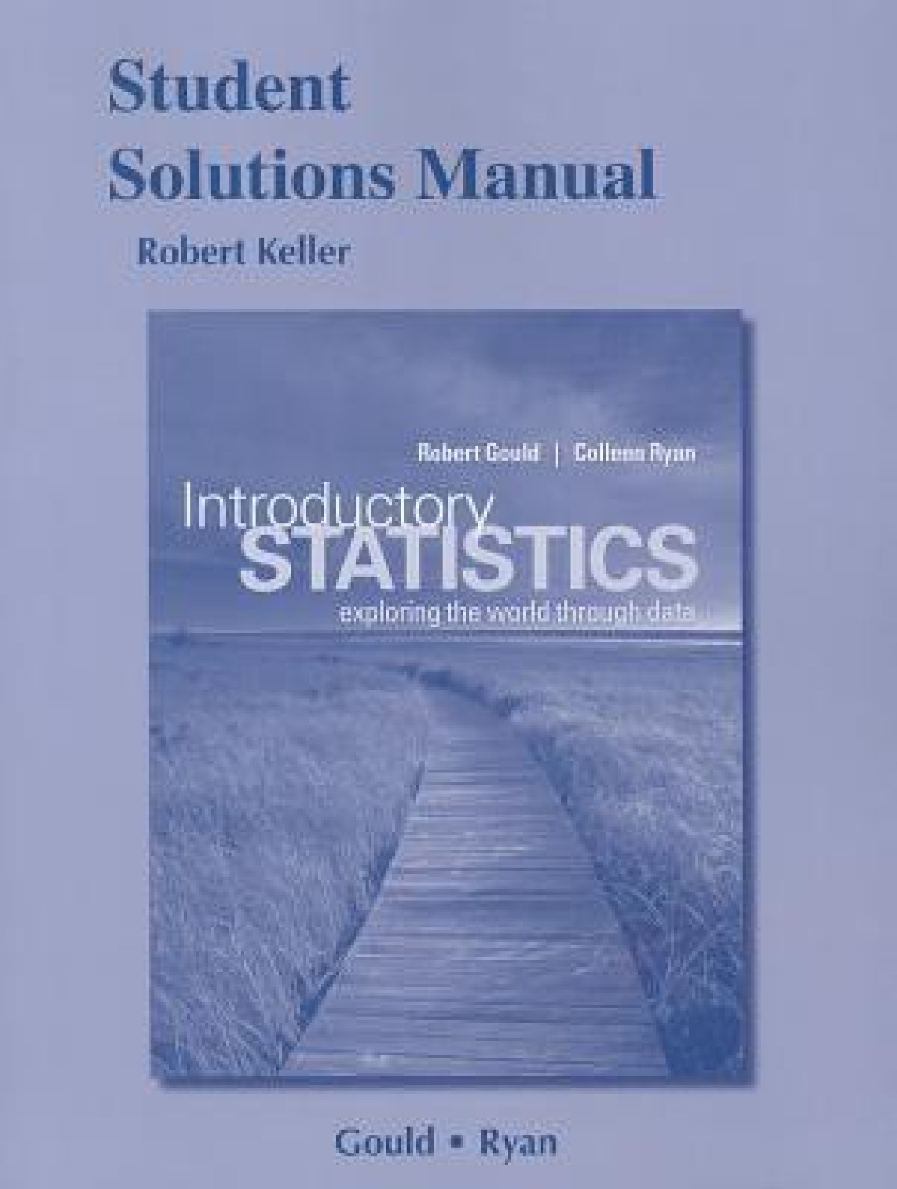 Student Solutions Manual for Introductory Statistics: Exploring the World  Through Data. Share