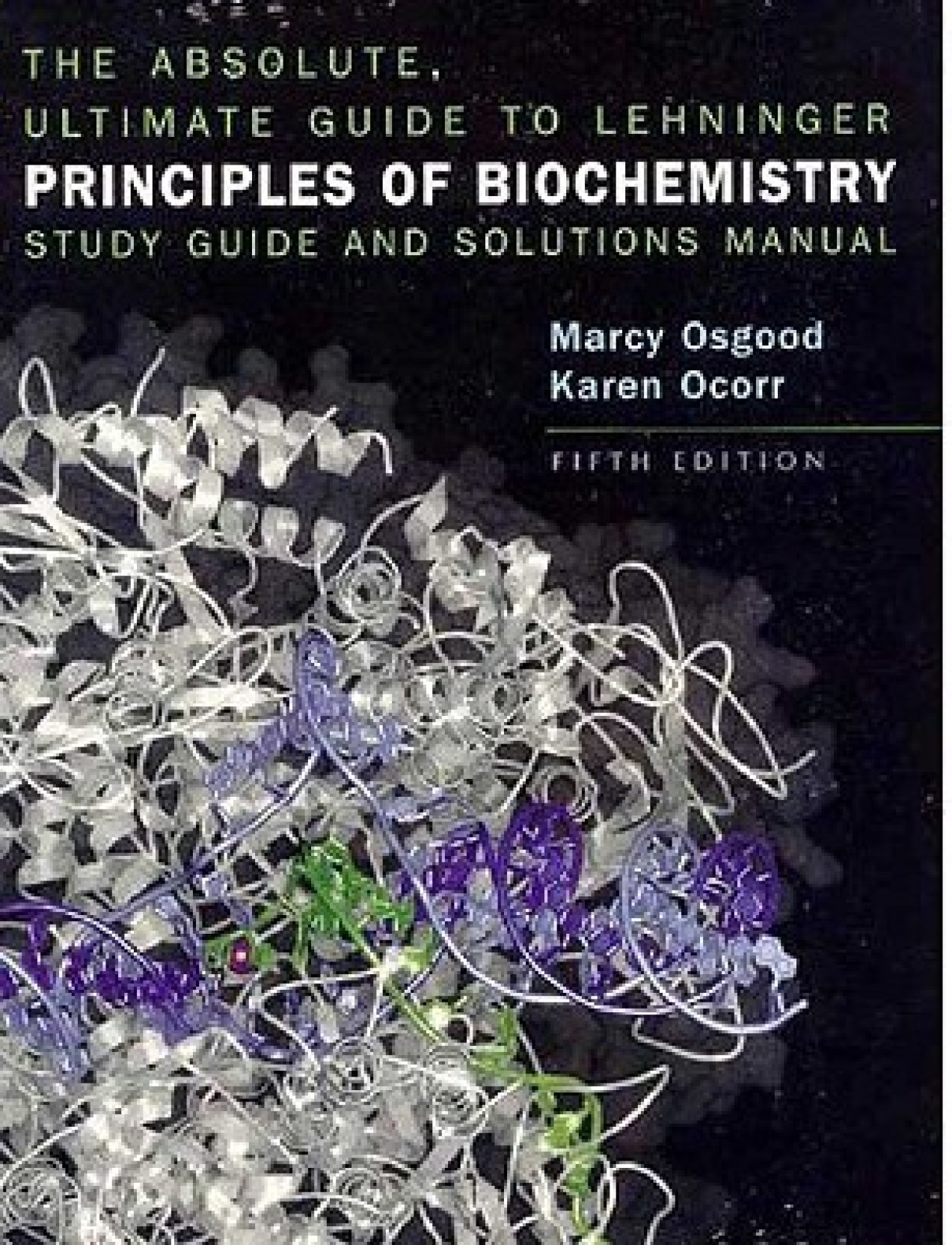 Lehninger Principles of Biochemistry Study Guide and Solutions Manual : The  Absolute, Ultimate Guide 5th. ADD TO CART