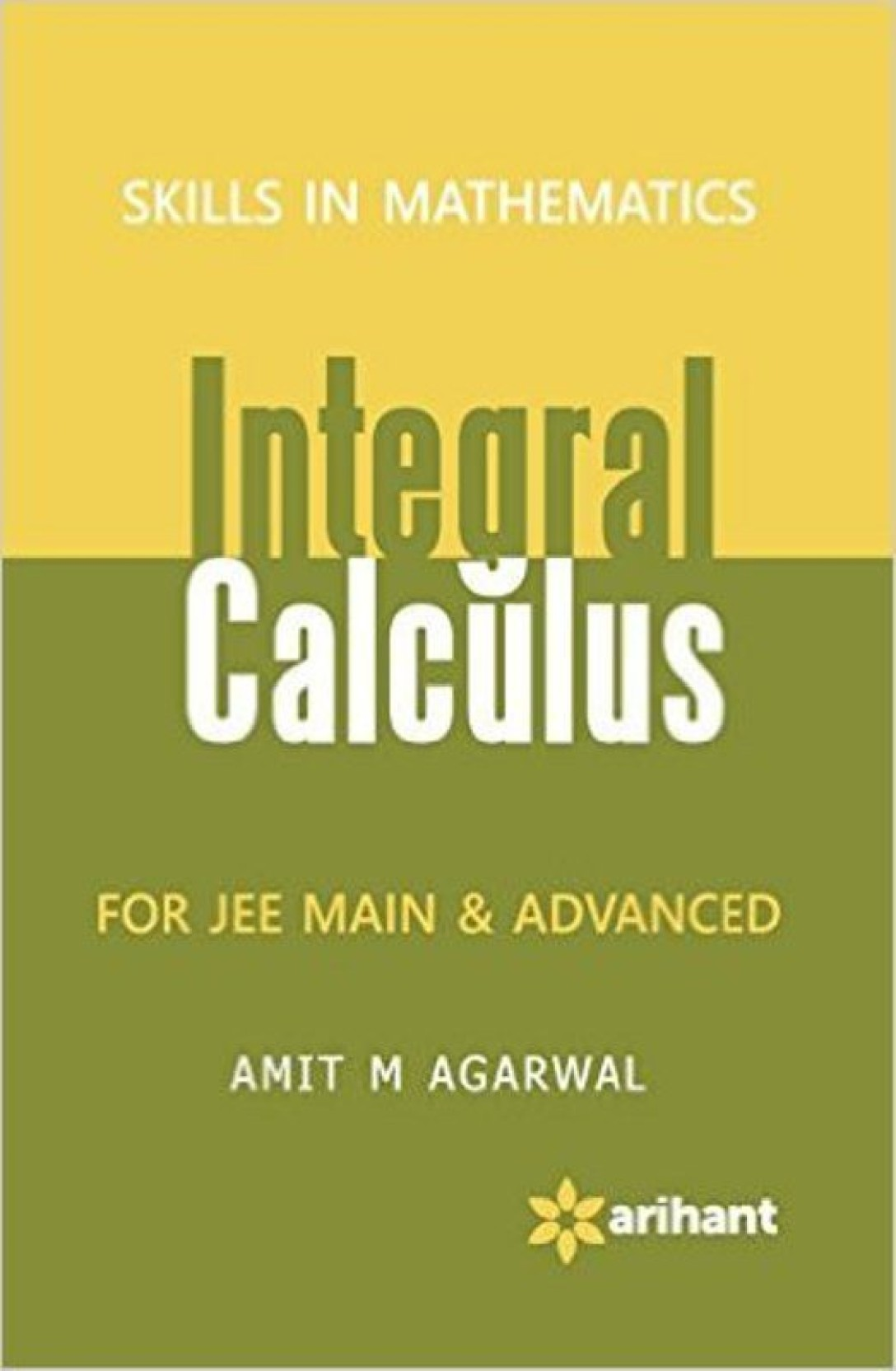 Skills In Mathematics - INTEGRAL CALCULUS for JEE Main & Advanced ...