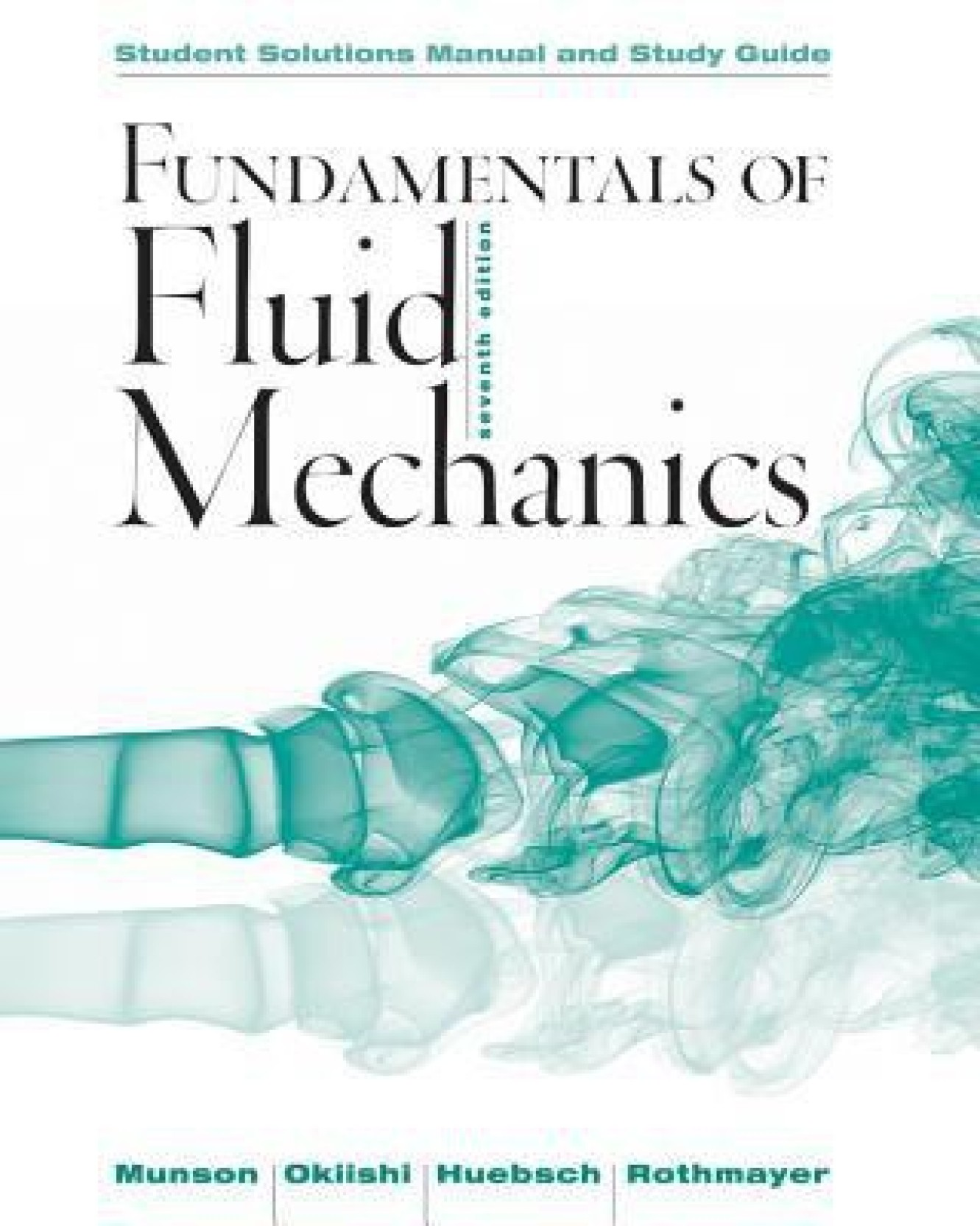 Fundamentals of Fluid Mechanics, Student Solutions Manual and Study Guide.  Share