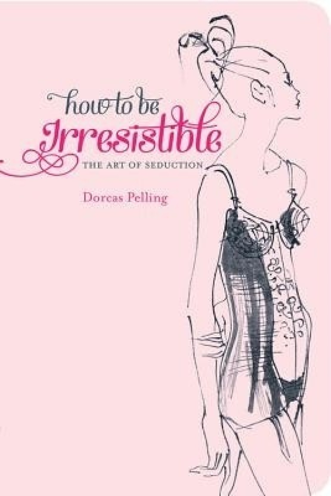 How To Be Irresistible The Art Of Seduction Buy How To Be