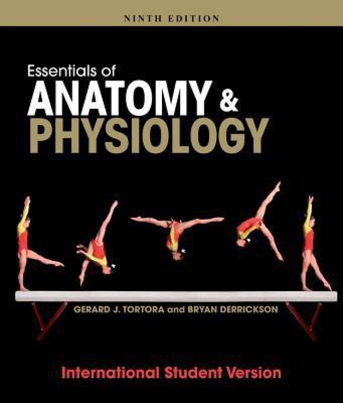 Essentials of Anatomy and Physiology, Ninth Edition International ...