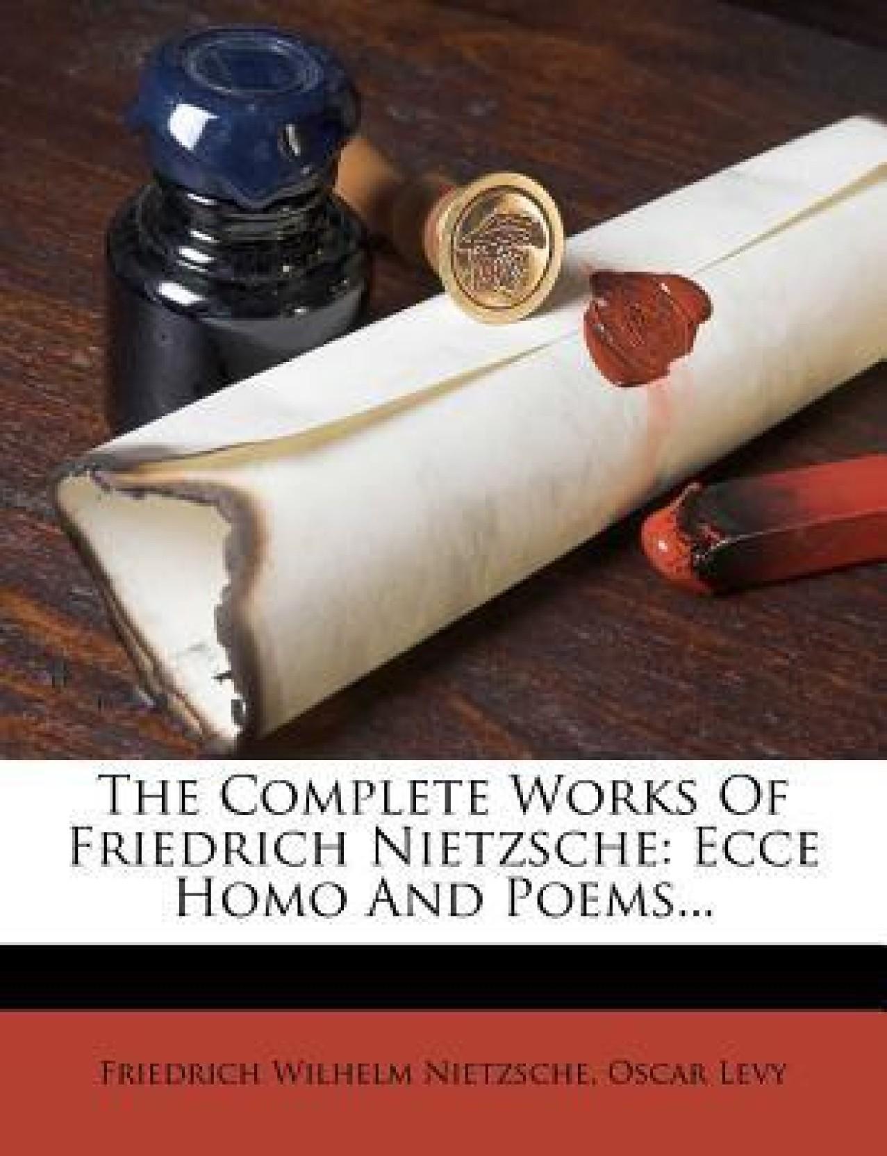 The Complete Works Of Friedrich Nietzsche Ecce Homo And
