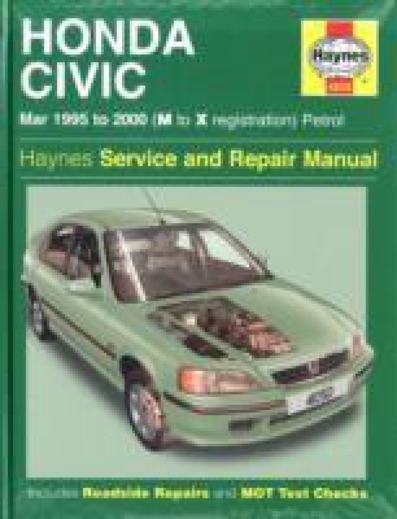 Honda Civic Service and Repair Manual: 1995 to 2000 (Haynes Service and Repair  Manuals. Share