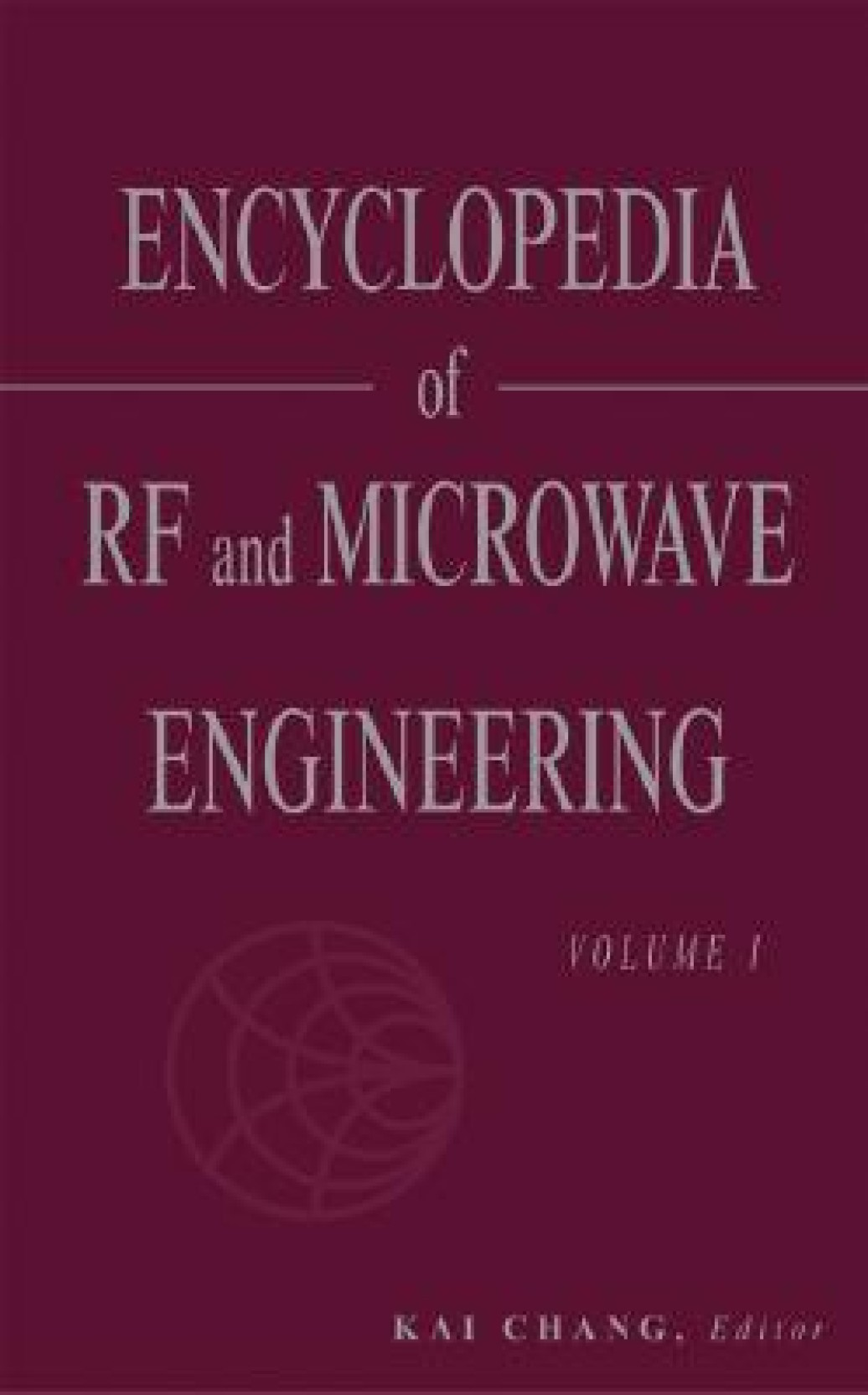 Encyclopedia of RF and Microwave Engineering, 6-Volume Set HRD Edition. ADD  TO CART