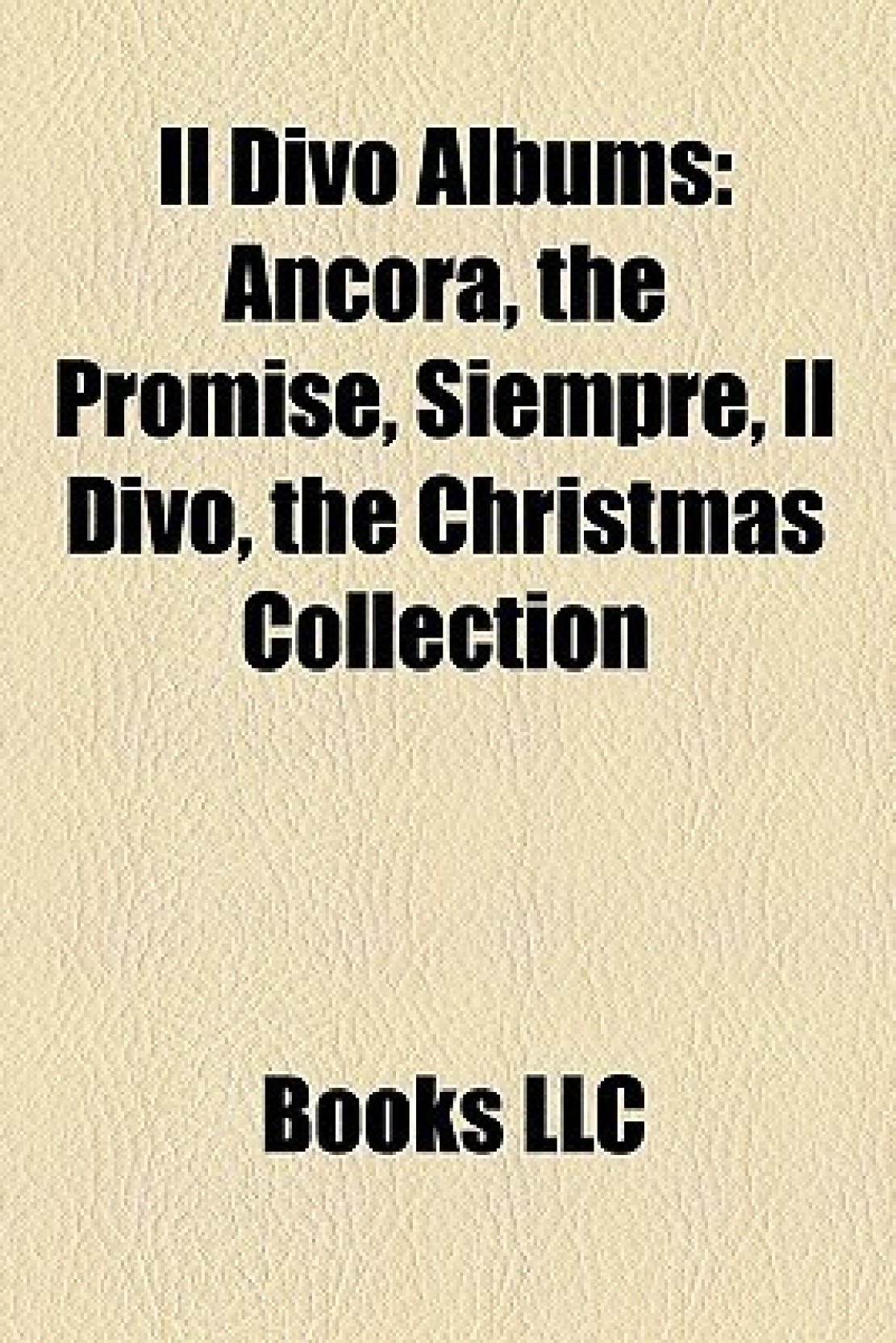 Il Divo Albums: Ancora, the Promise, Siempre, Il Divo, the Christmas ...