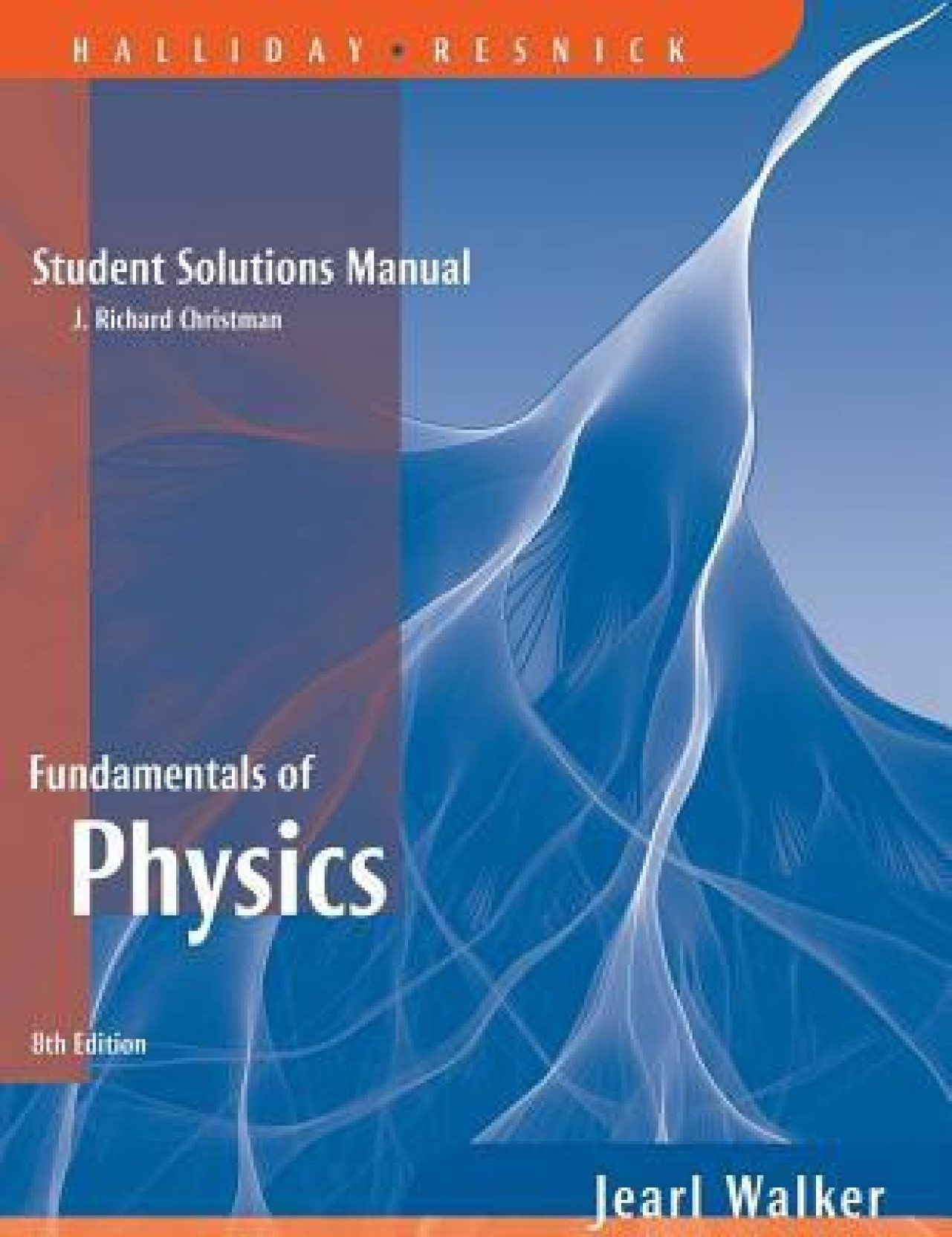 Fundamentals Of Physics, Student Solutions Manual : 8Th Edition. Share