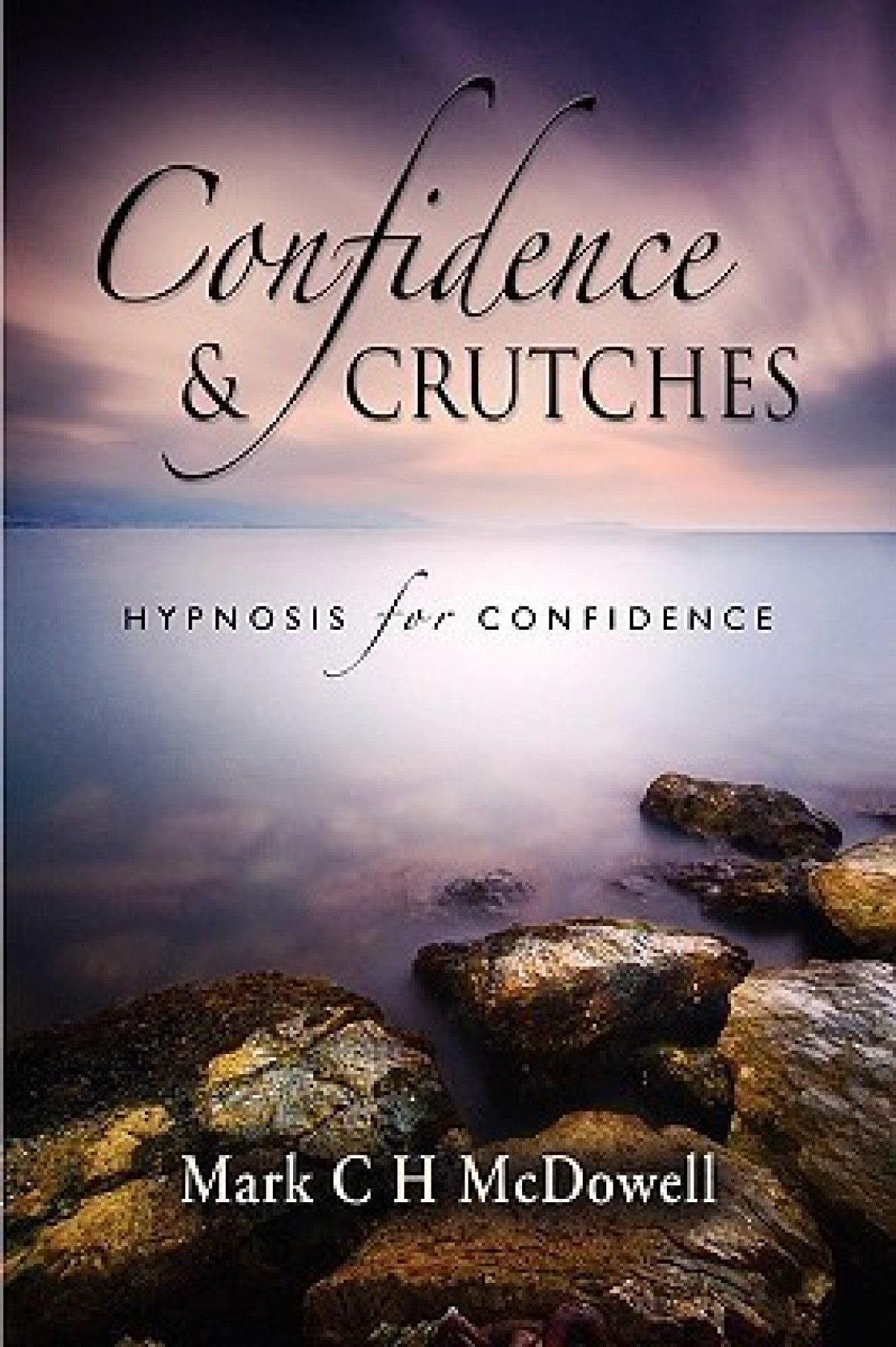 Confidence and Crutches: Buy Confidence and Crutches by Mark