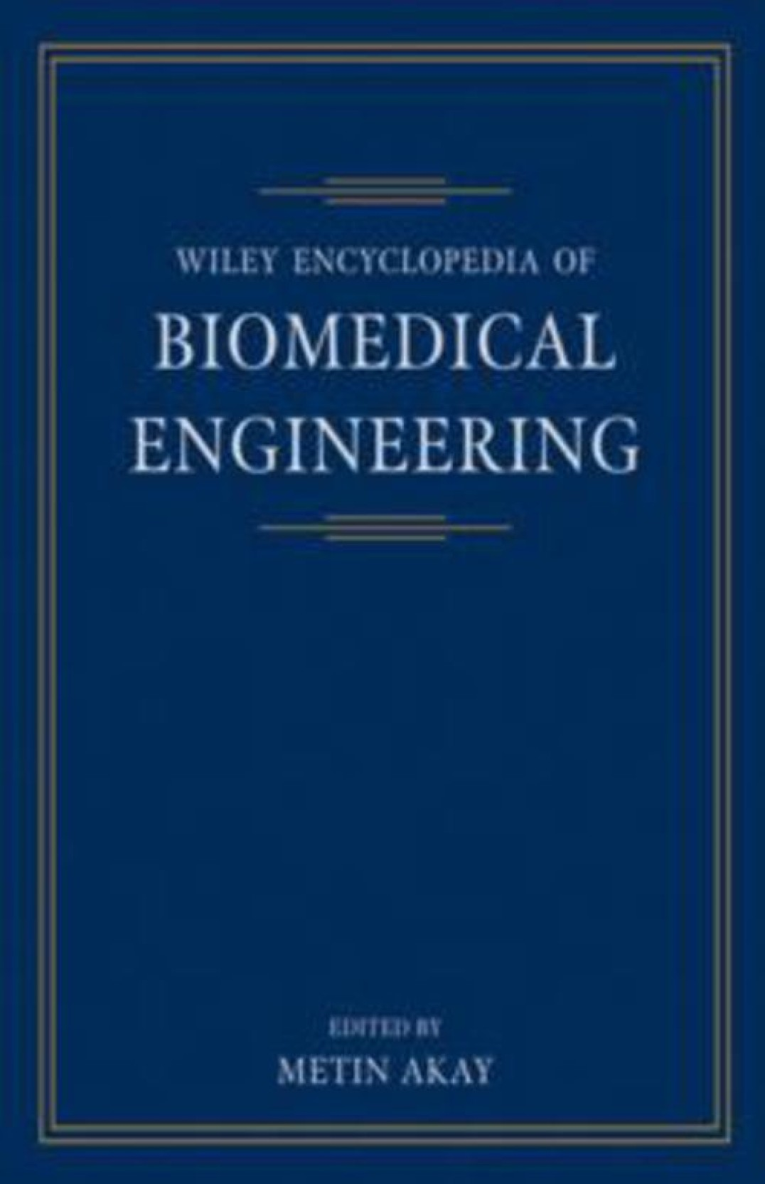 Wiley Encyclopedia of Biomedical Engineering, 6-Volume Set HRD Edition. ADD  TO CART