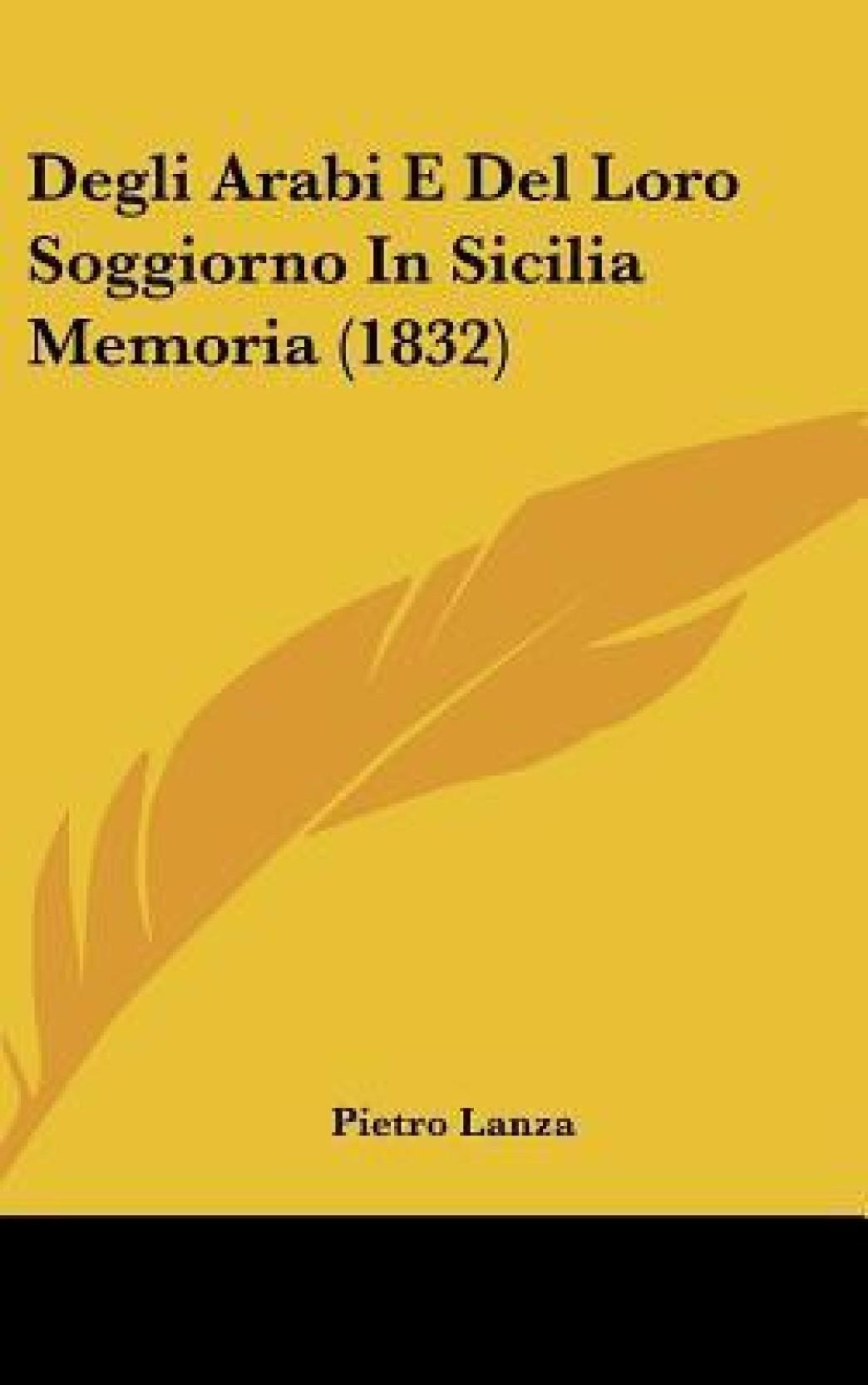 Degli Arabi E del Loro Soggiorno in Sicilia Memoria (1832 ...