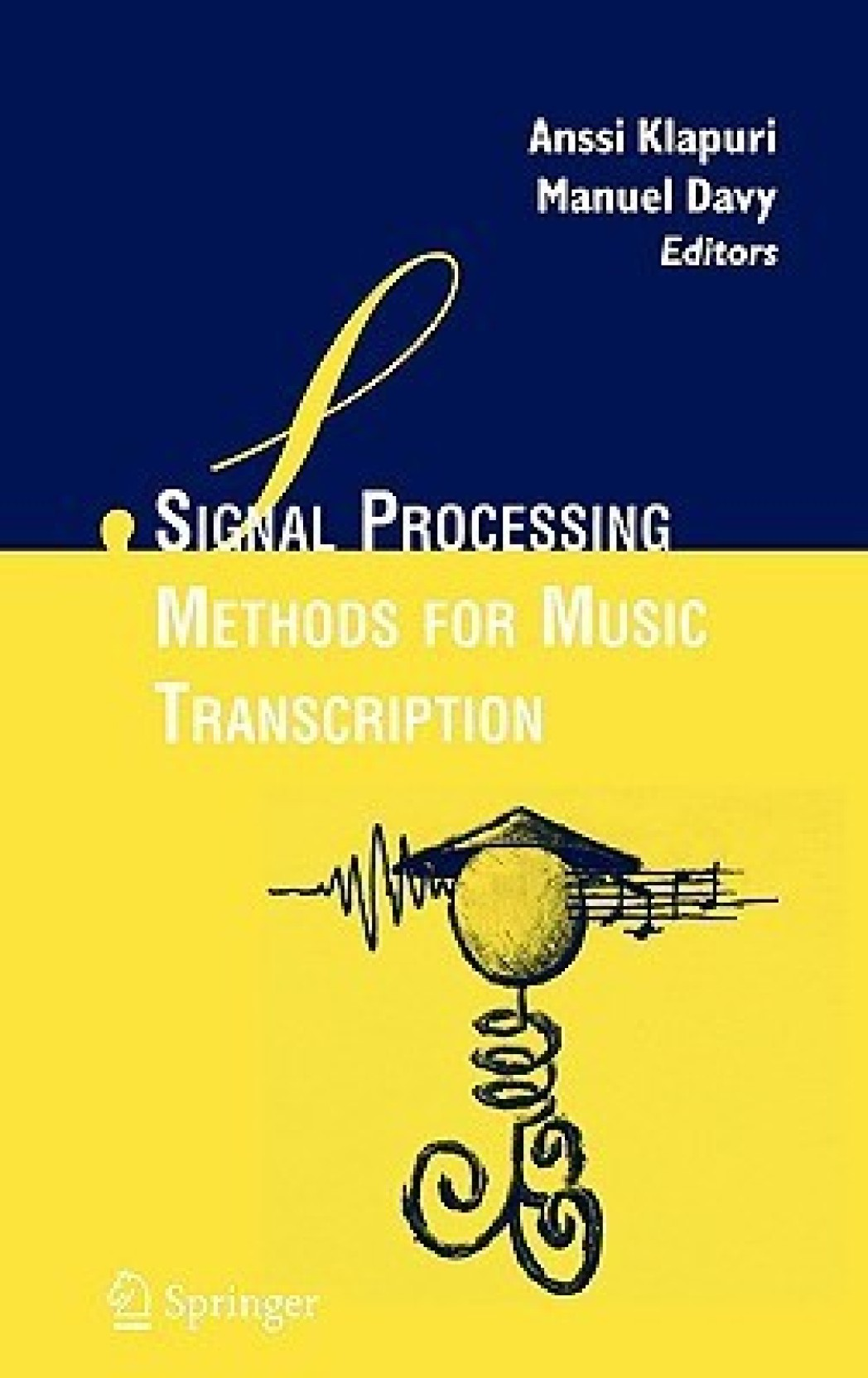 Signal Processing Methods for Music Transcription 1t Edition