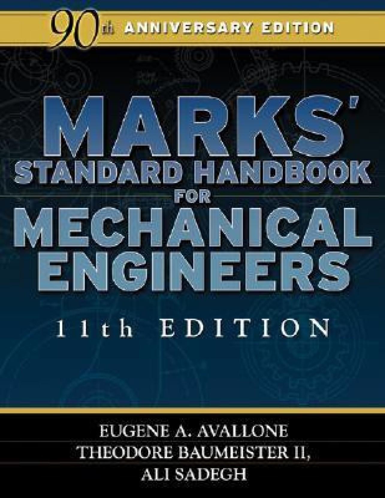 Marks&apos Standard Handbook for Mechanical Engineers 11th