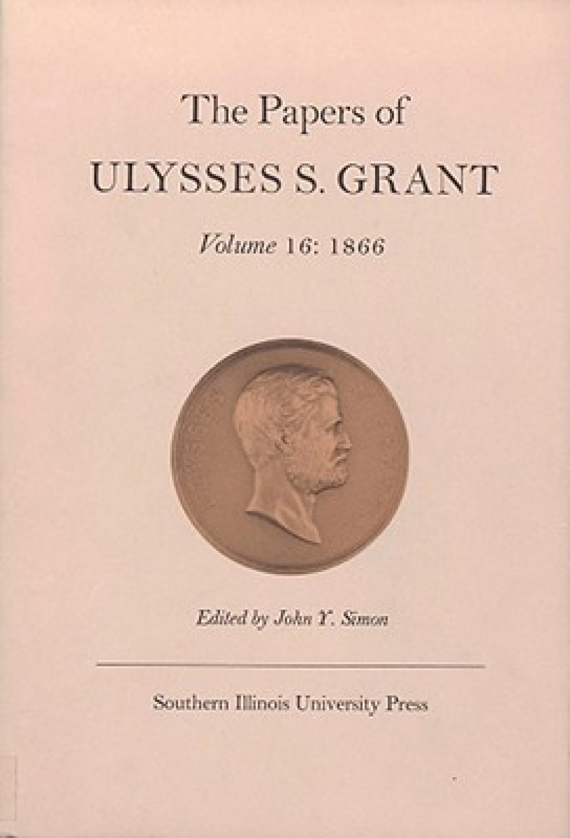 the papers of ulysses s grant volume 16 1866 buy the papers of