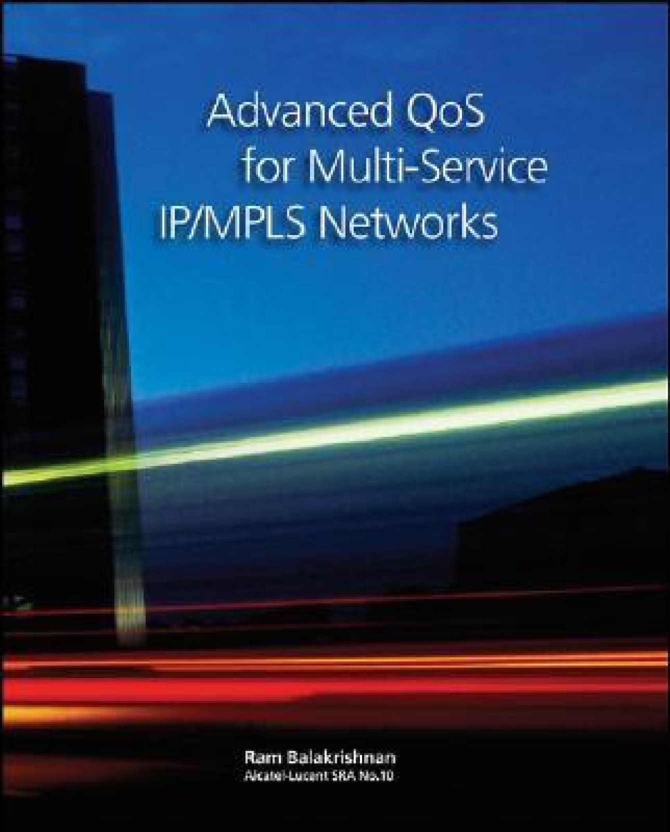 Advanced QoS for Multi-Service IP/MPLS Networks. Share