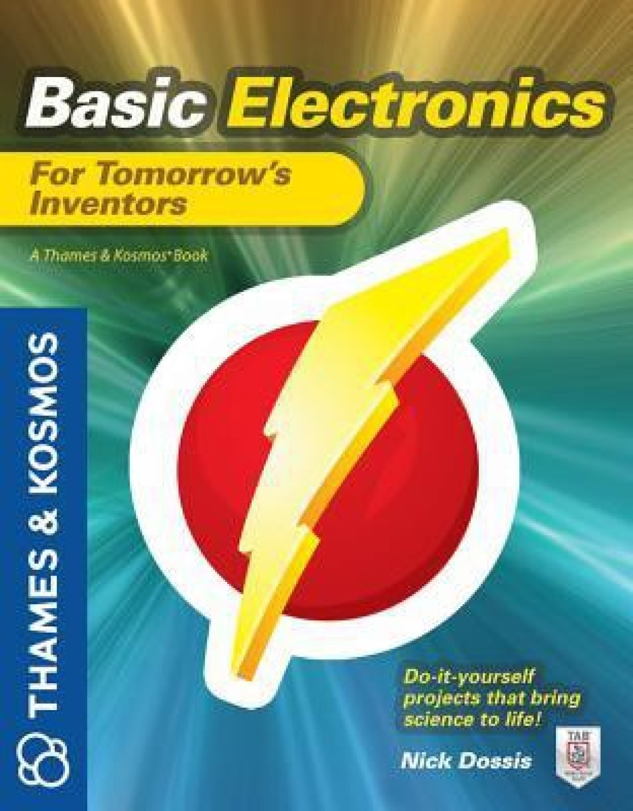 Basic Electronics For Tomorrows Inventors A Thames And Kosmos Book Ultimate Guide Build Electronic Circuits Add To Cart