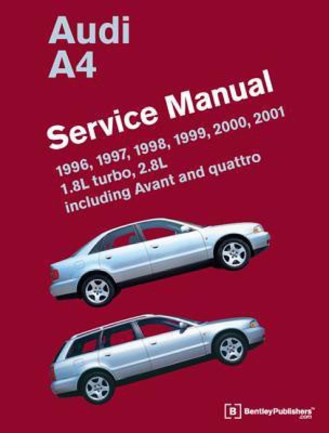 Audi A4 (B5) Service Manual: 1996, 1997, 1998, 1999,. Share