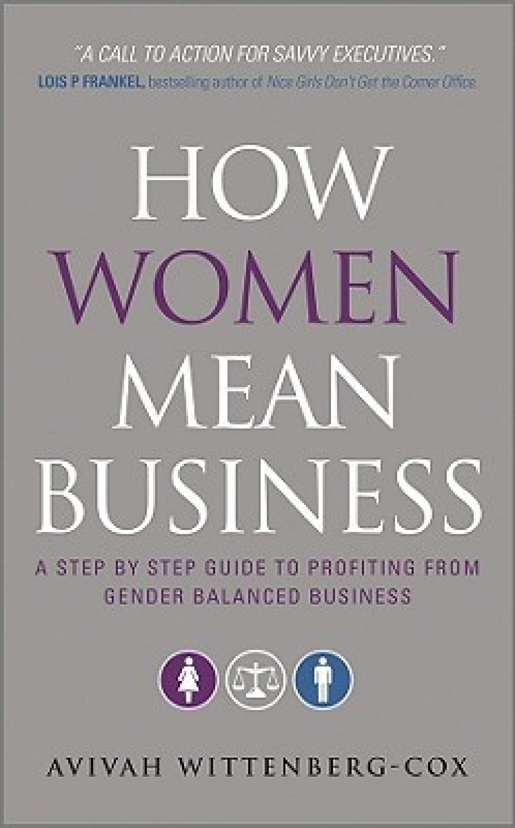 How Women Mean Business: A Step by Step Guide to Profiting from Gender  Balanced Business. Share
