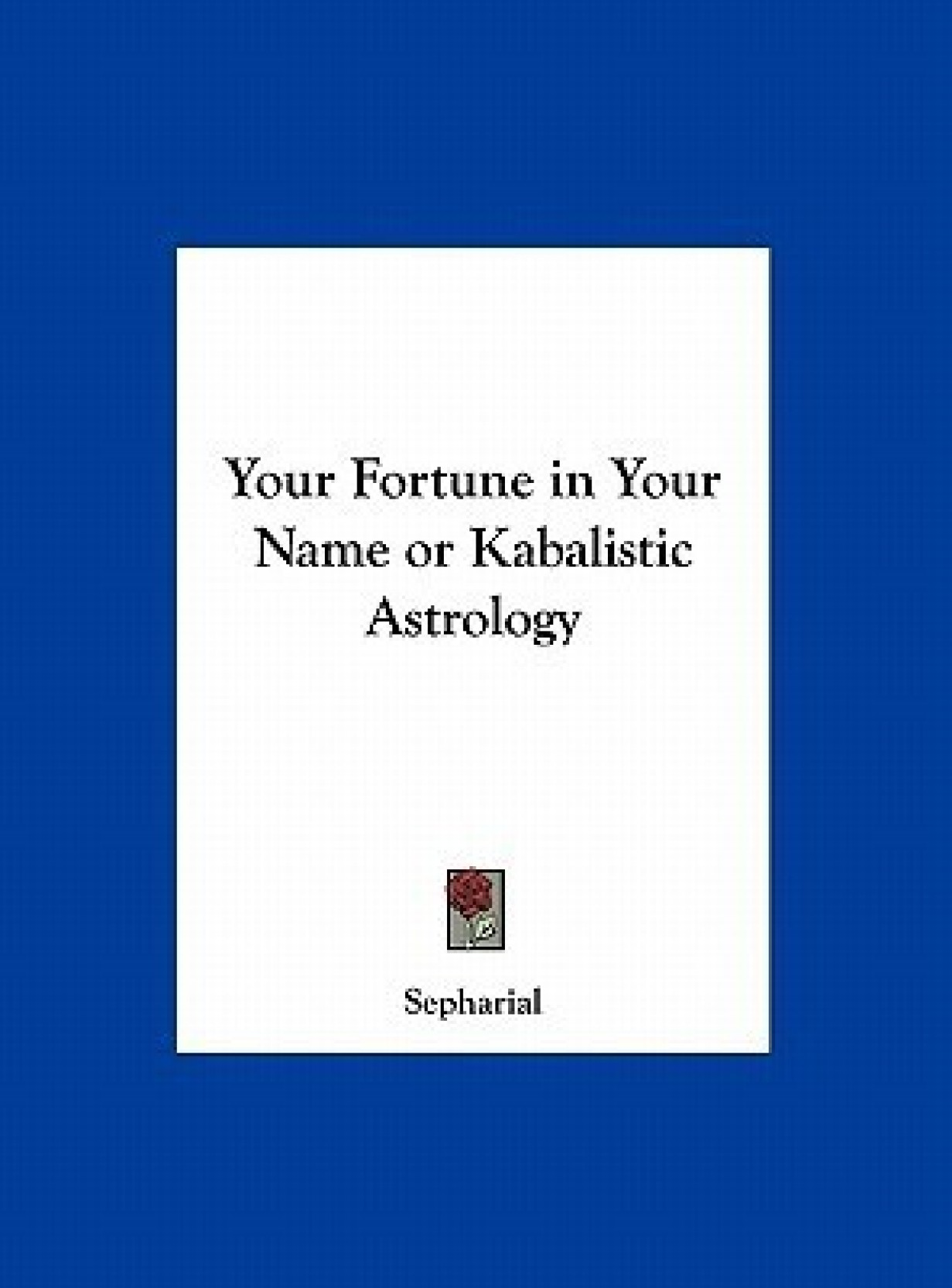 Your Fortune in Your Name or Kabalistic Astrology: Buy Your