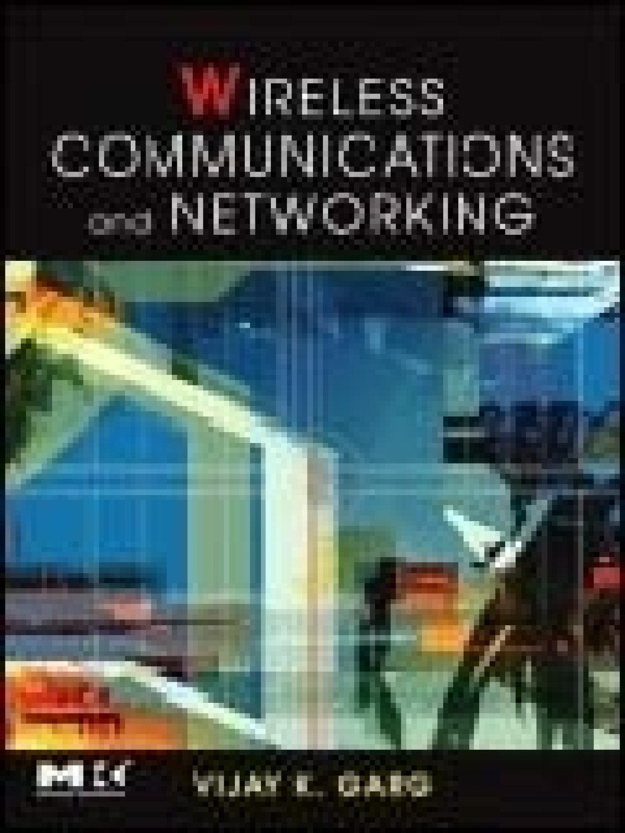 WIRELESS COMMUNICATION & NETWORKING 1st Edition. ADD TO CART