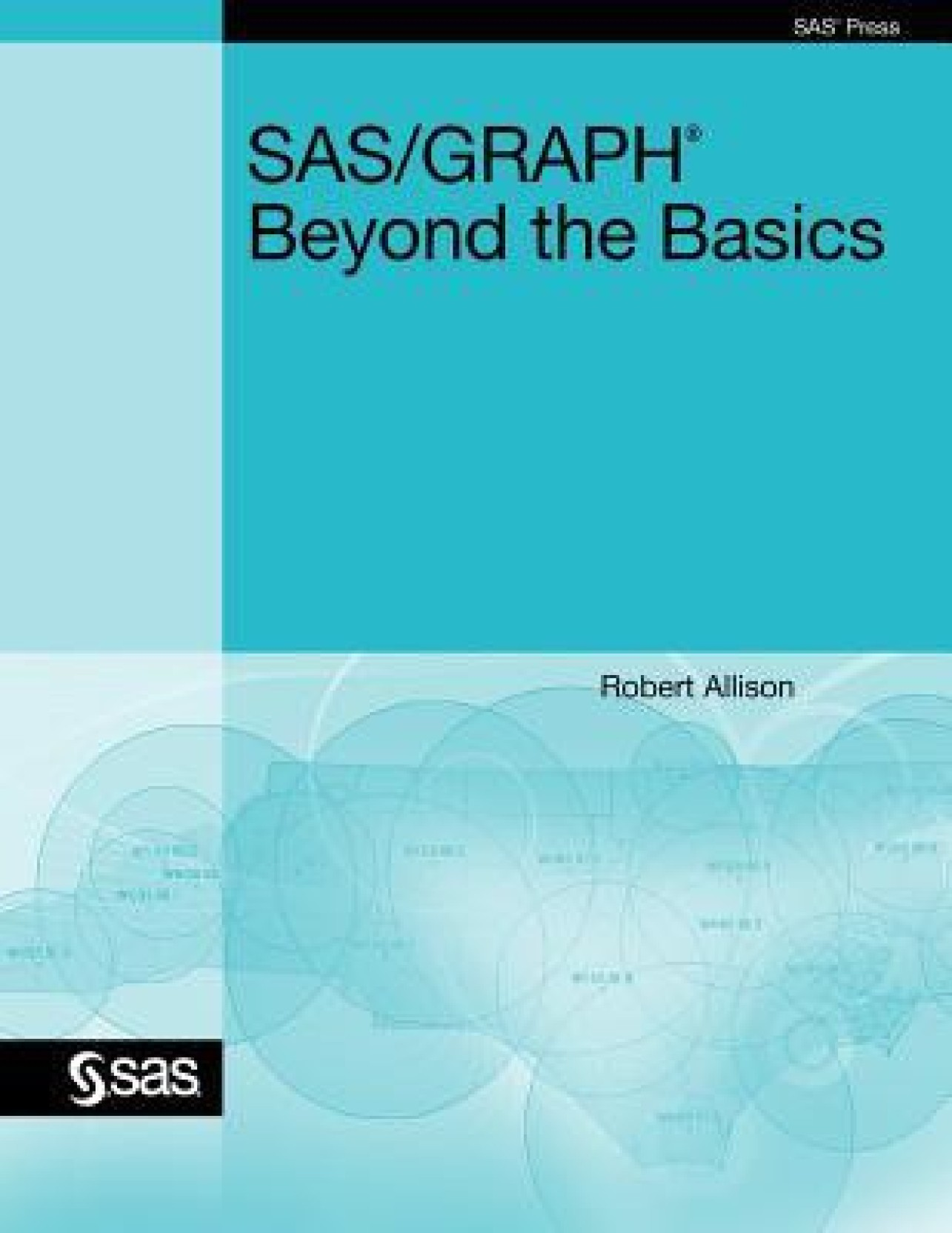 SAS/Graph: Beyond the Basics. ADD TO CART