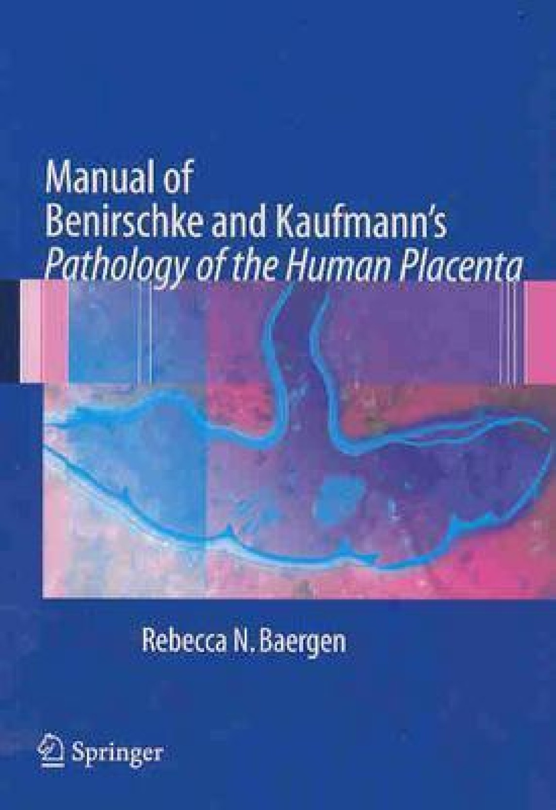 ... Pathology Of The Human Placenta 1st Edition. ON OFFER