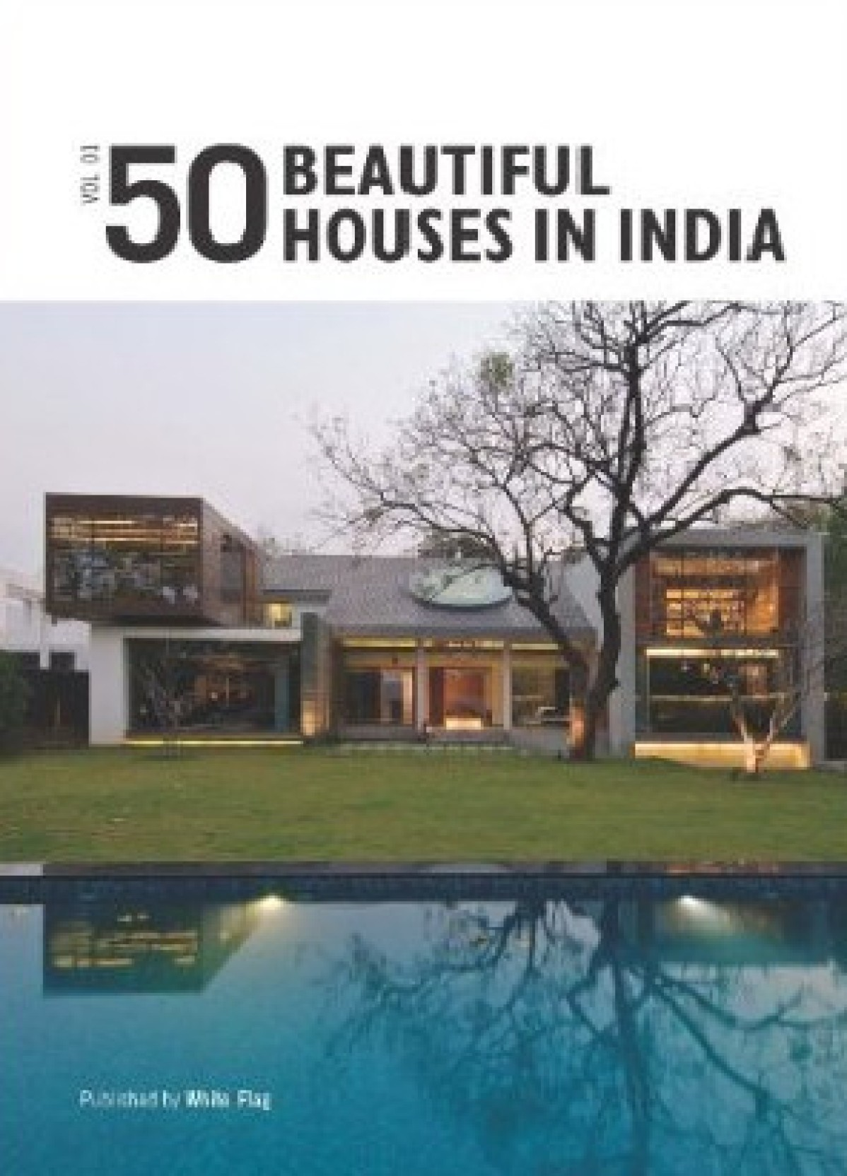 Beautiful Homes Of Instagram: 50 Beautiful Houses In India (Volume